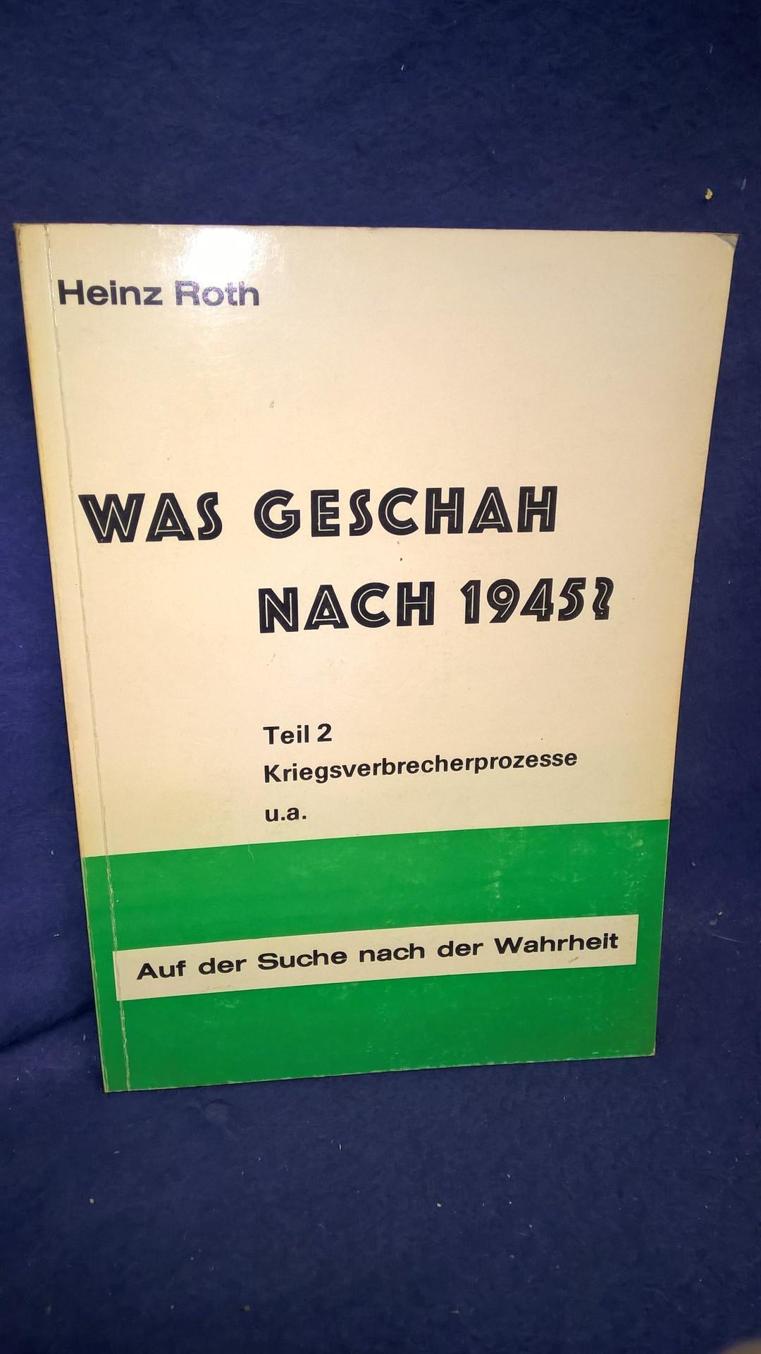 Was geschah nach 1945? Teil 2: Kriegsverbrecherprozesse u.a. Auf der Suche nach der Wahrheit