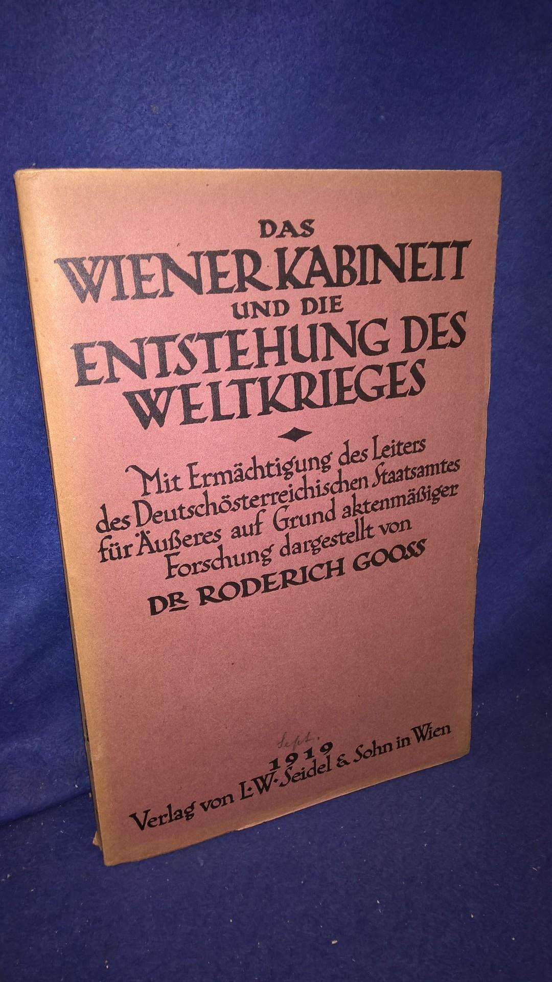 Das Wiener Kabinett und die Entstehung des Weltkrieges
