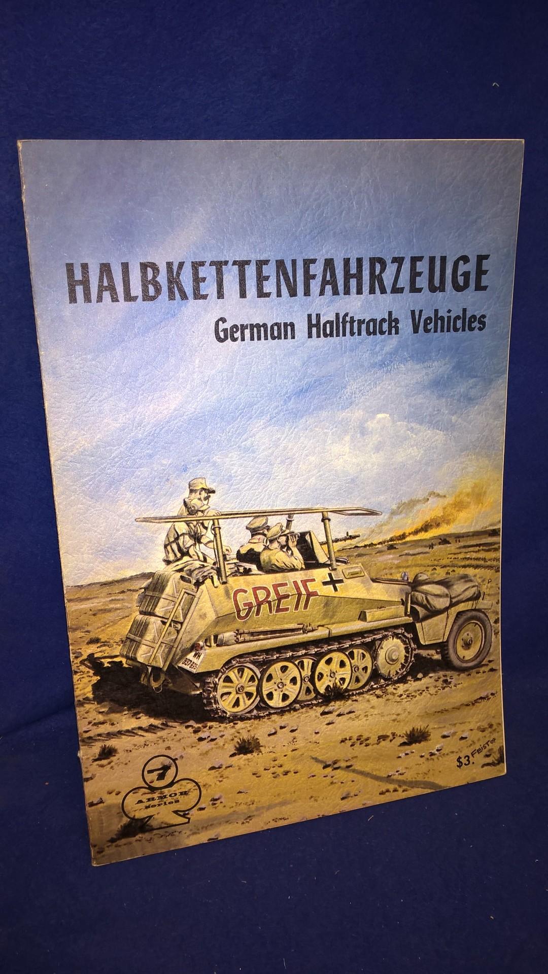 Halbkettenfahrzeuge. German Halftrack Vehicles. The Armor Series. 7. Gute Bild-/Textdokumentation über die verschiedensten deutschen Halbkettenfahrzeugtypen, von Spielberger!
