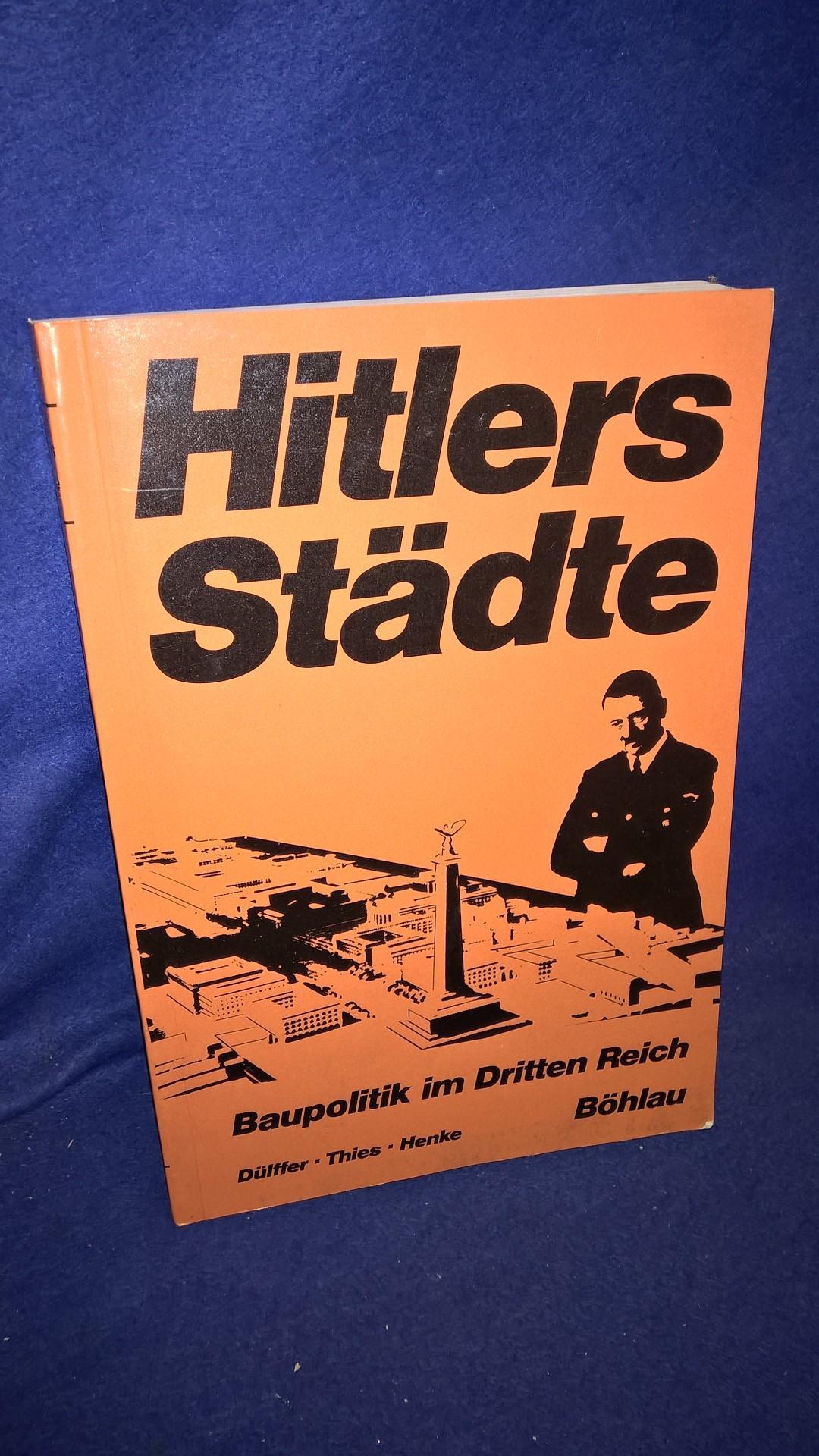 Hitlers Städte : Baupolitik im Dritten Reich. Eine Dokumentation.