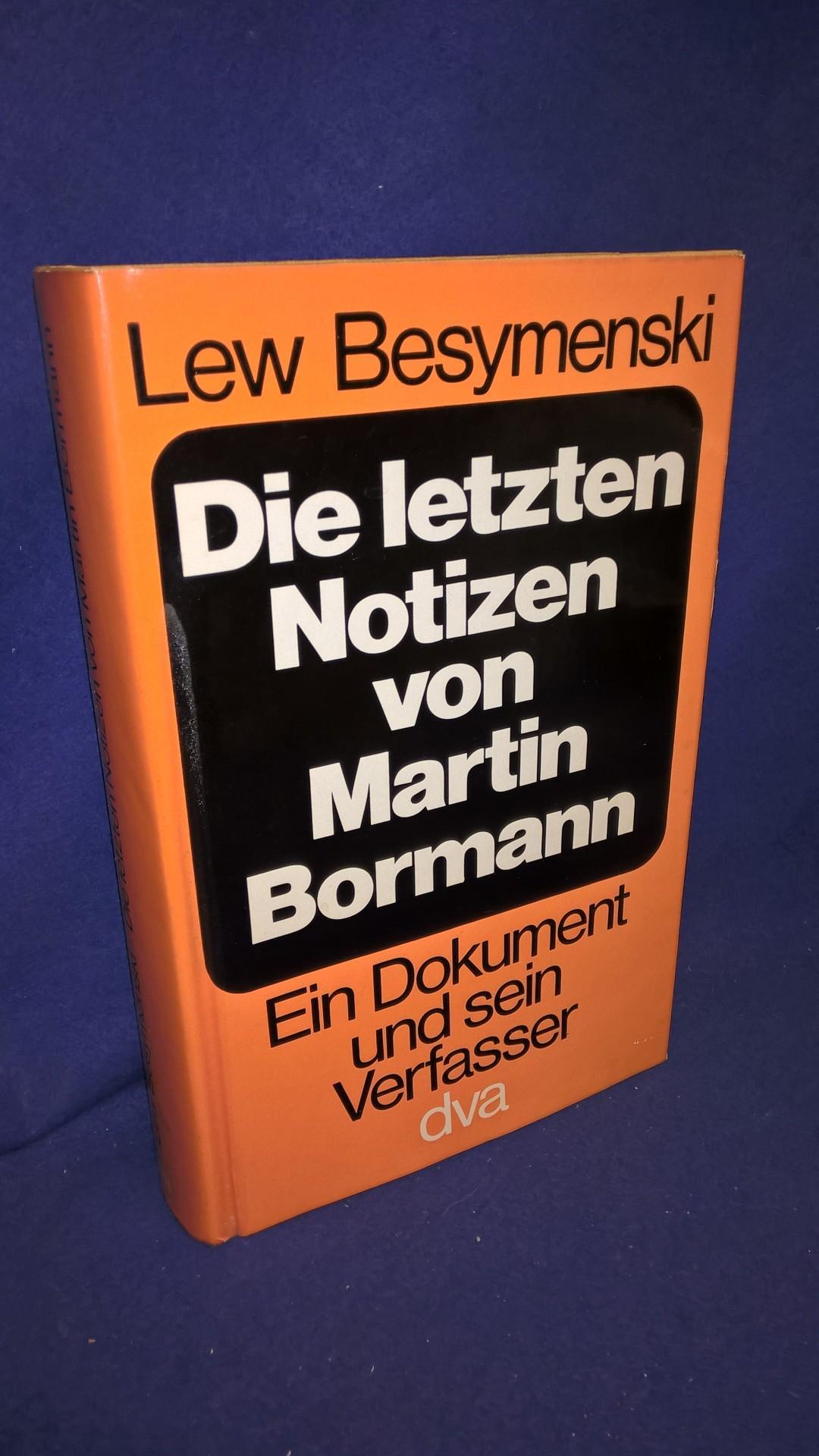 Die letzten Notizen von Martin Bormann - Ein Dokument und sein Verfasser