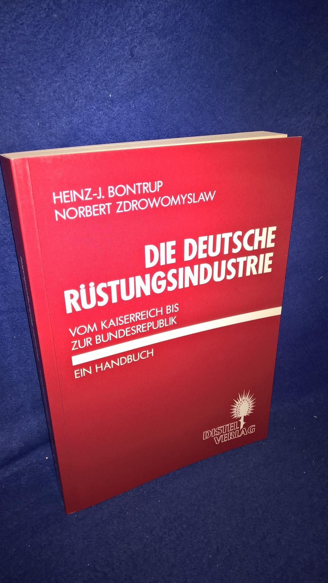 Die deutsche Rüstungsindustrie - Vom Kaiserreich bis zur Bundesrepublik - Ein Handbuch