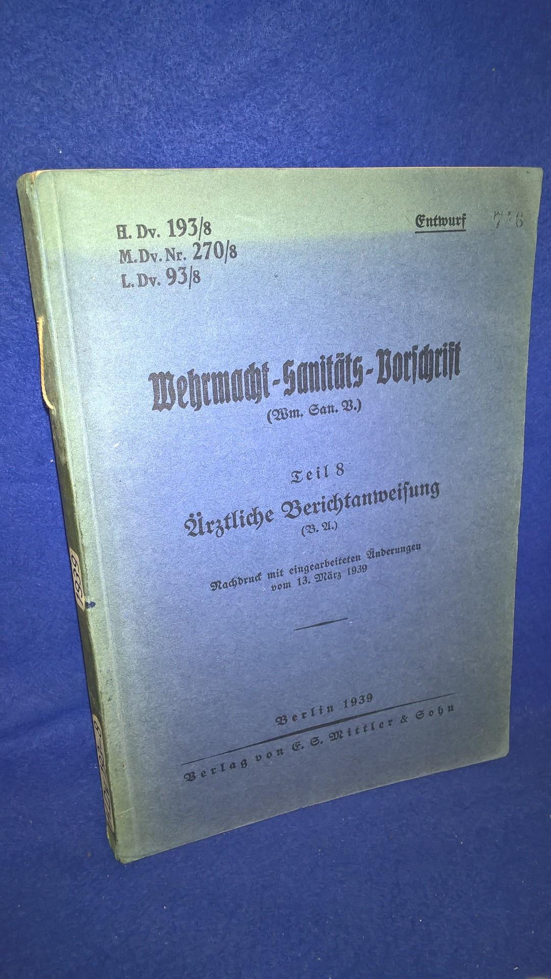 Wehrmacht-Sanitäts-Vorschrift Teil 8 Ärztliche Berichtanweisung