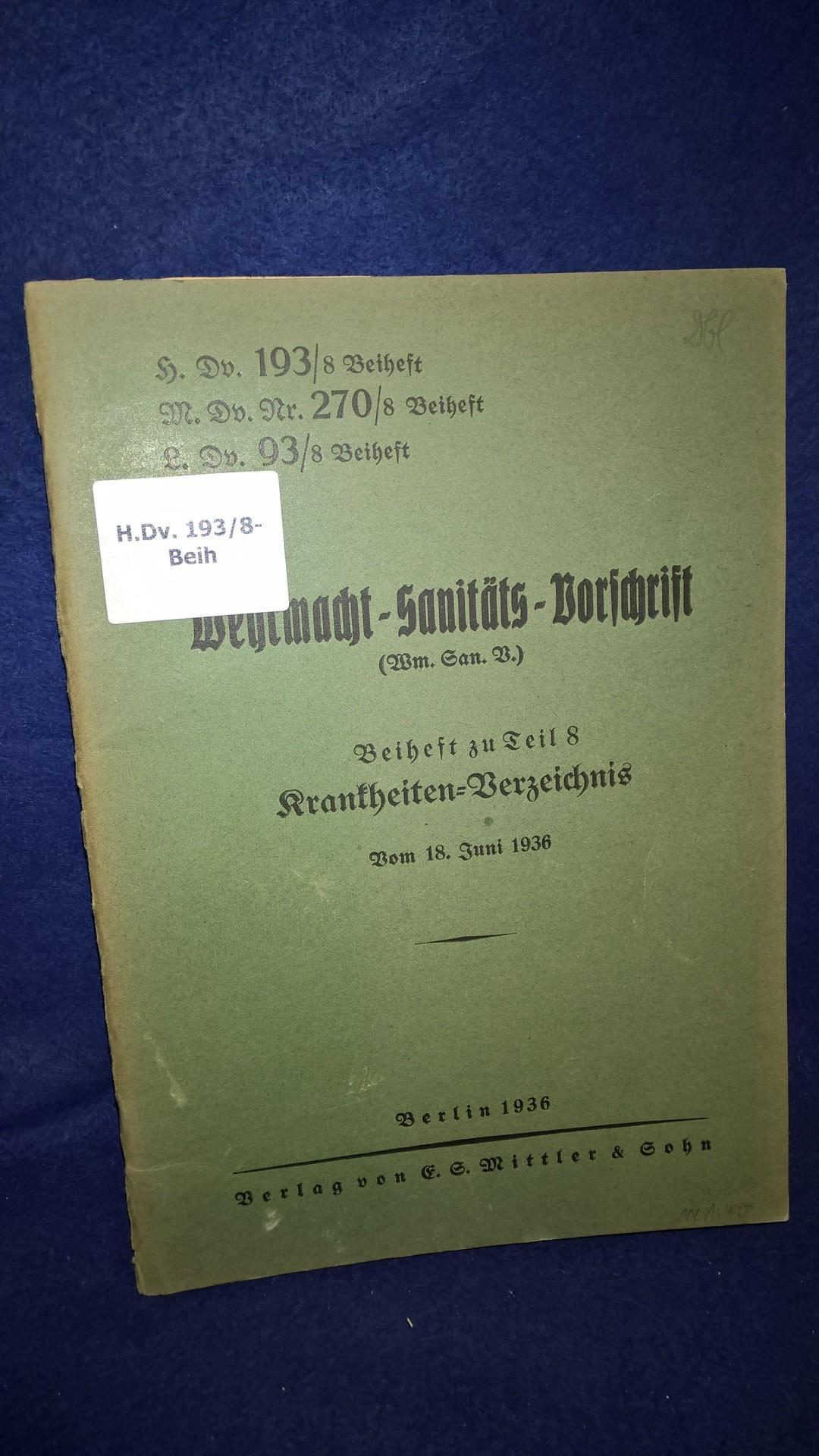 H.Dv. 193/8.Beiheft. Wehrmacht-Sanitäts-Vorschrift. Beiheft zu Teil 8: Krankheiten-Verzeichnis