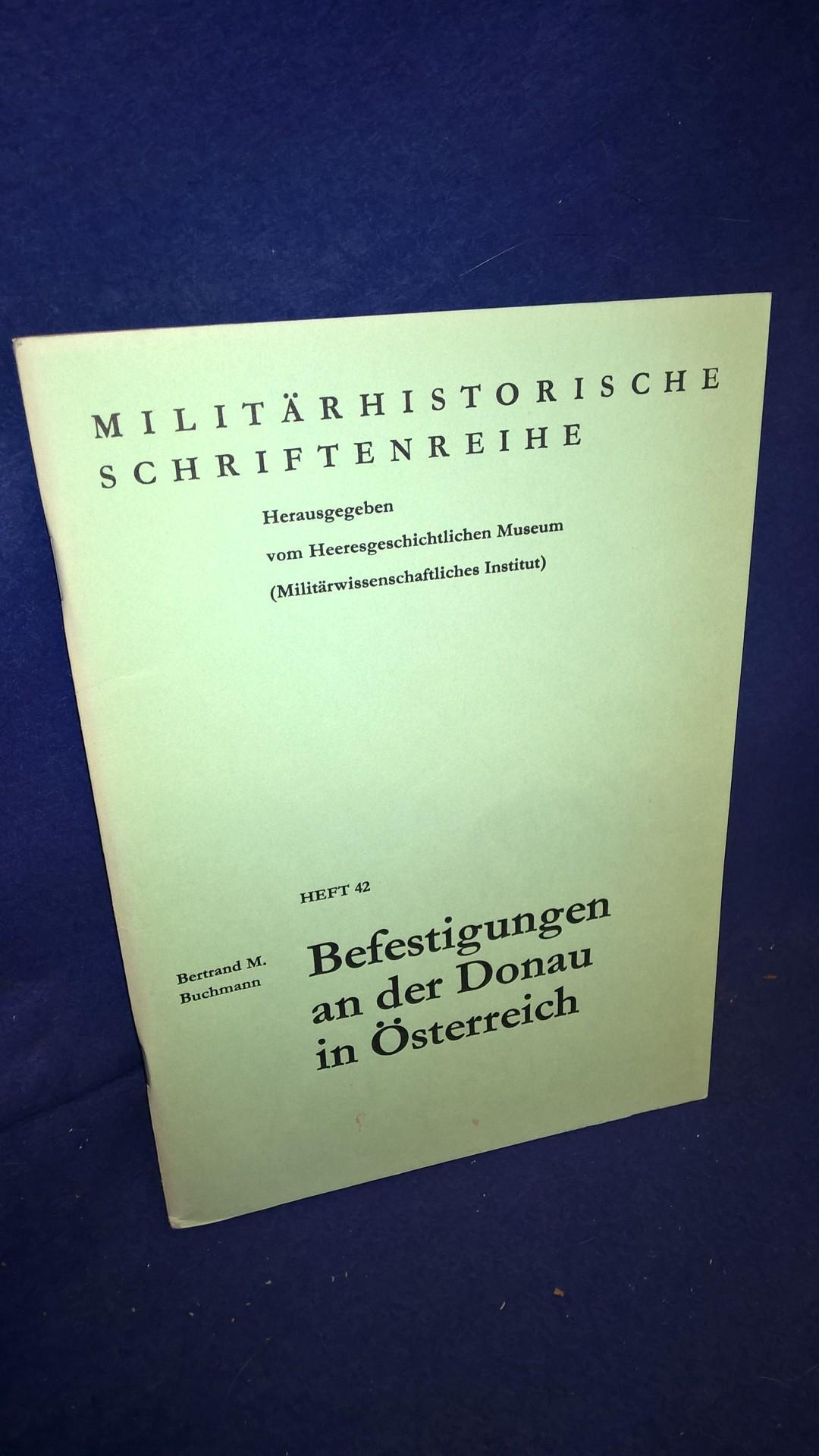 Befestigungen an der Donau in Österreich. Militärhistorische Schriftenreihe, Heft 42.
