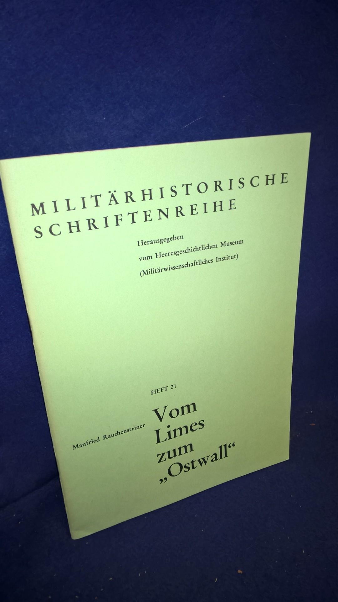 """Vom Limes zum """"Ostwall"""". Militärhistorische Schriftenreihe, Heft 21."""