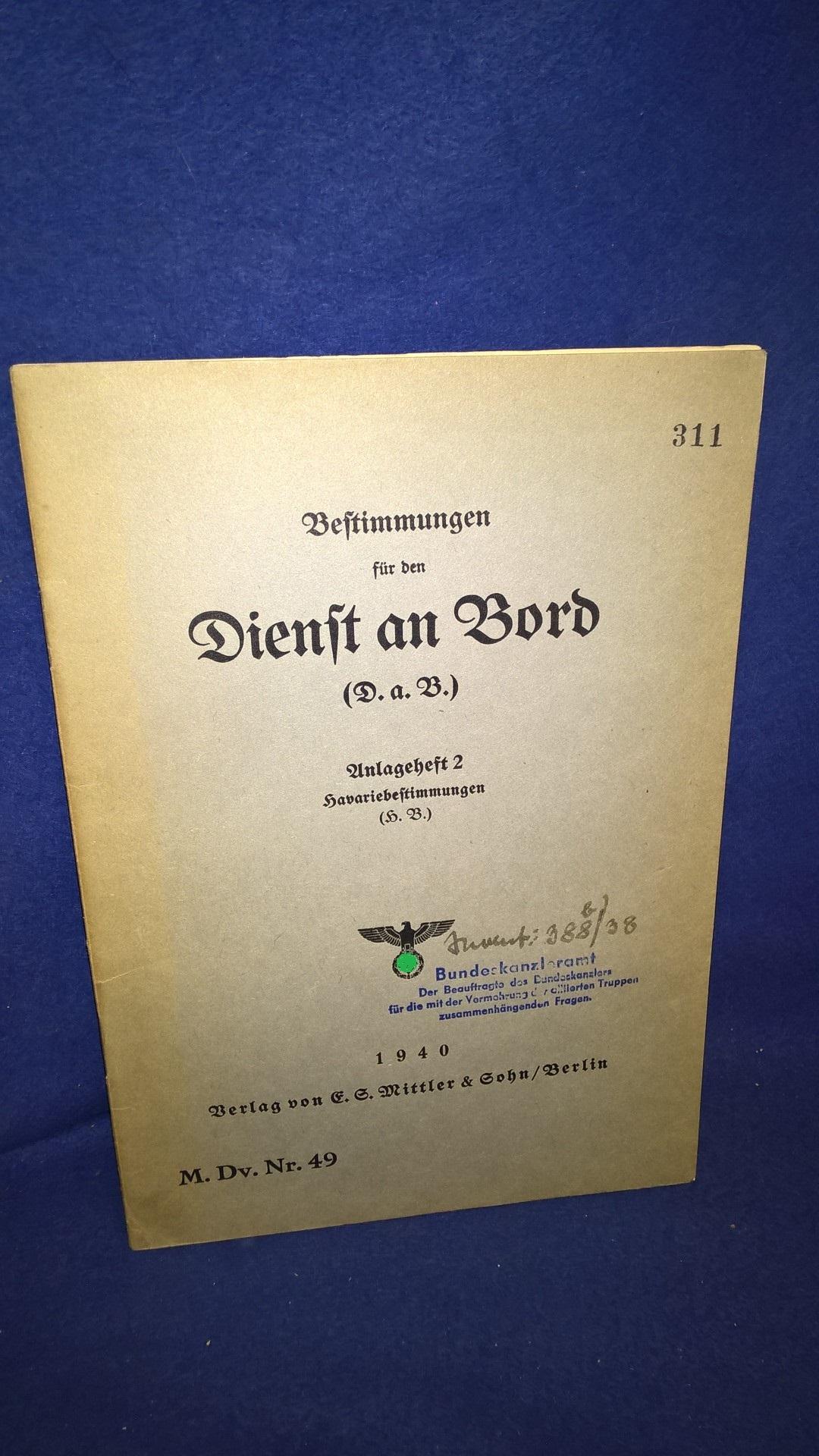 M.Dv. Nr. 49. Bestimmungen für den Dienst an Bord (D.a.B.). Anlageheft 2: Havariebestimmungen.