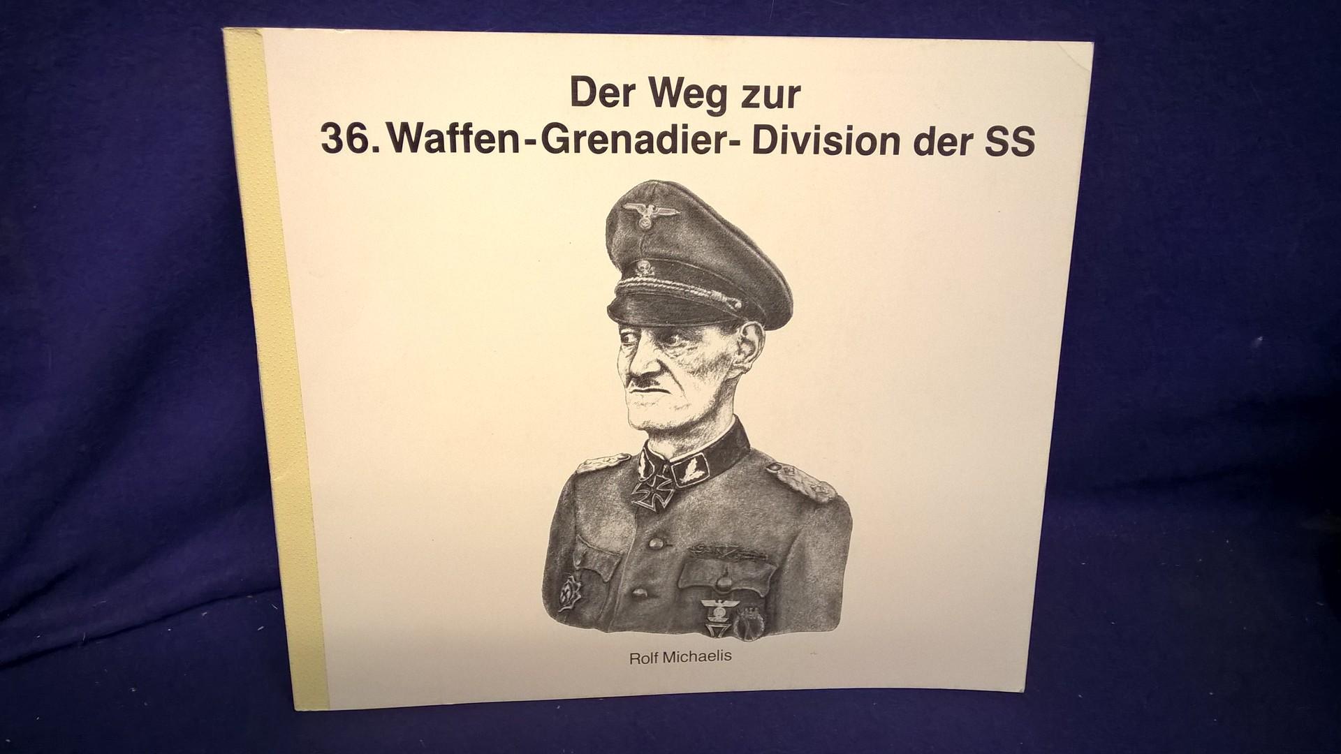 Der Weg zur 36. Waffen-Grenadier-Division der SS.