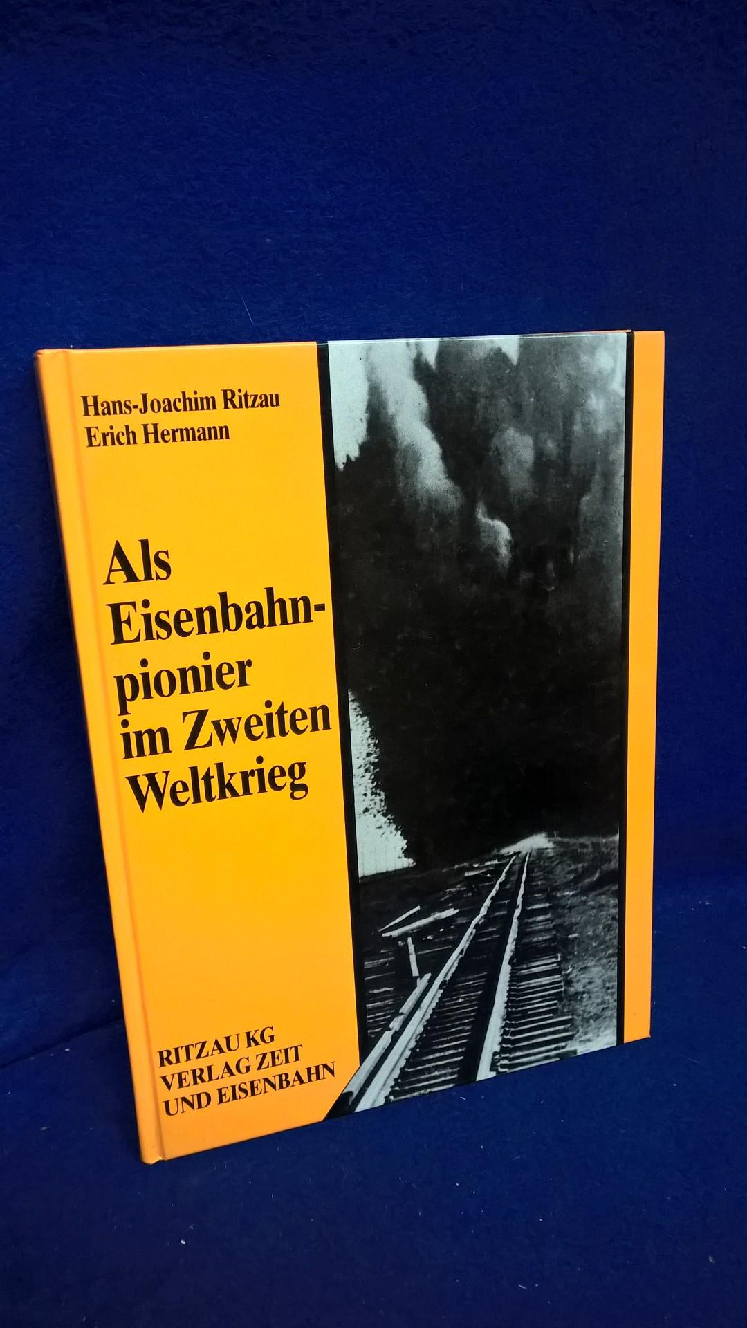 Als Eisenbahnpionier im Zweiten Weltkrieg