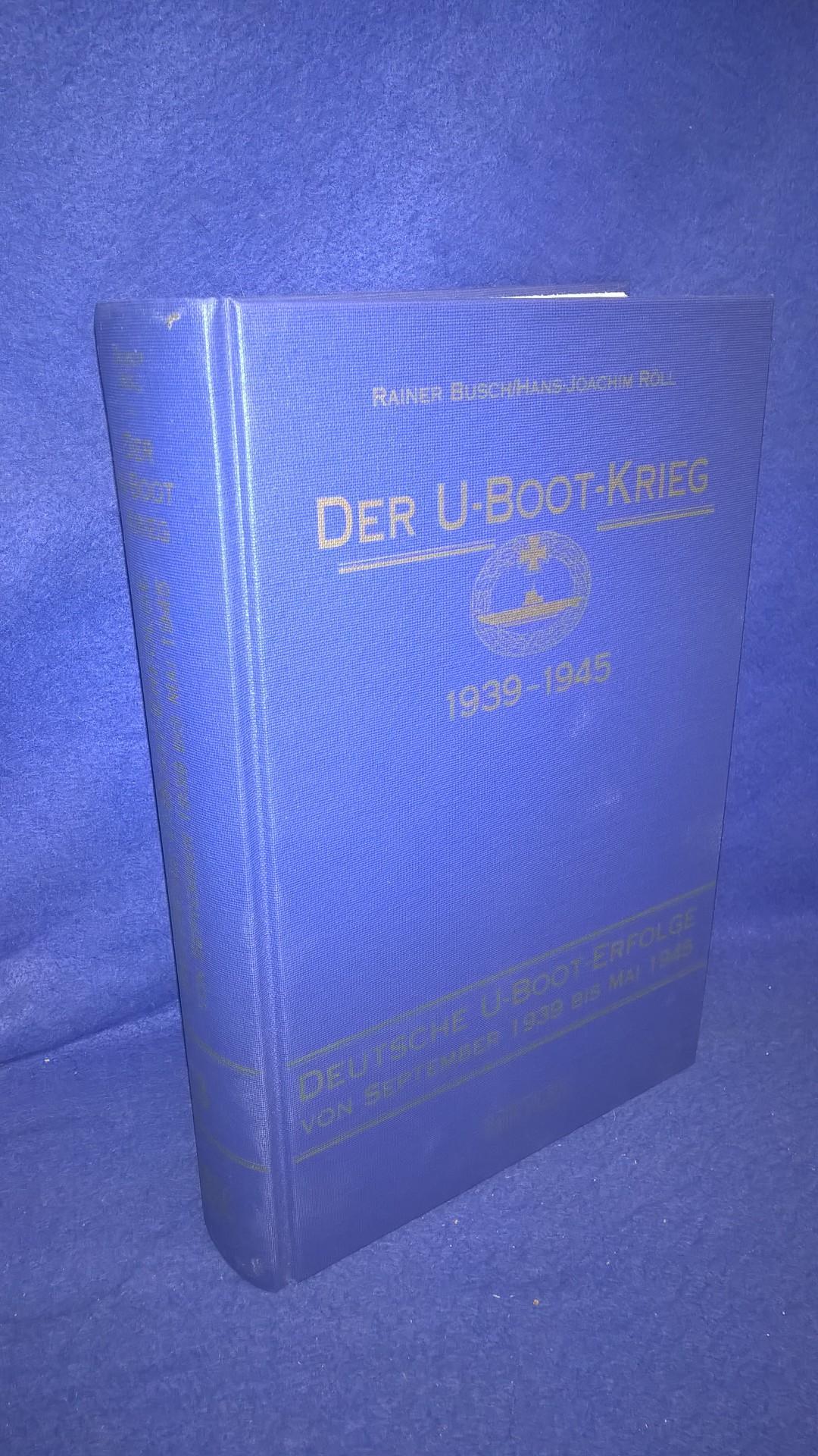 Der U- Boot- Krieg 1939 - 1945. Band 3:  Deutsche U- Boot- Erfolge von September 1939 bis Mai 1945.