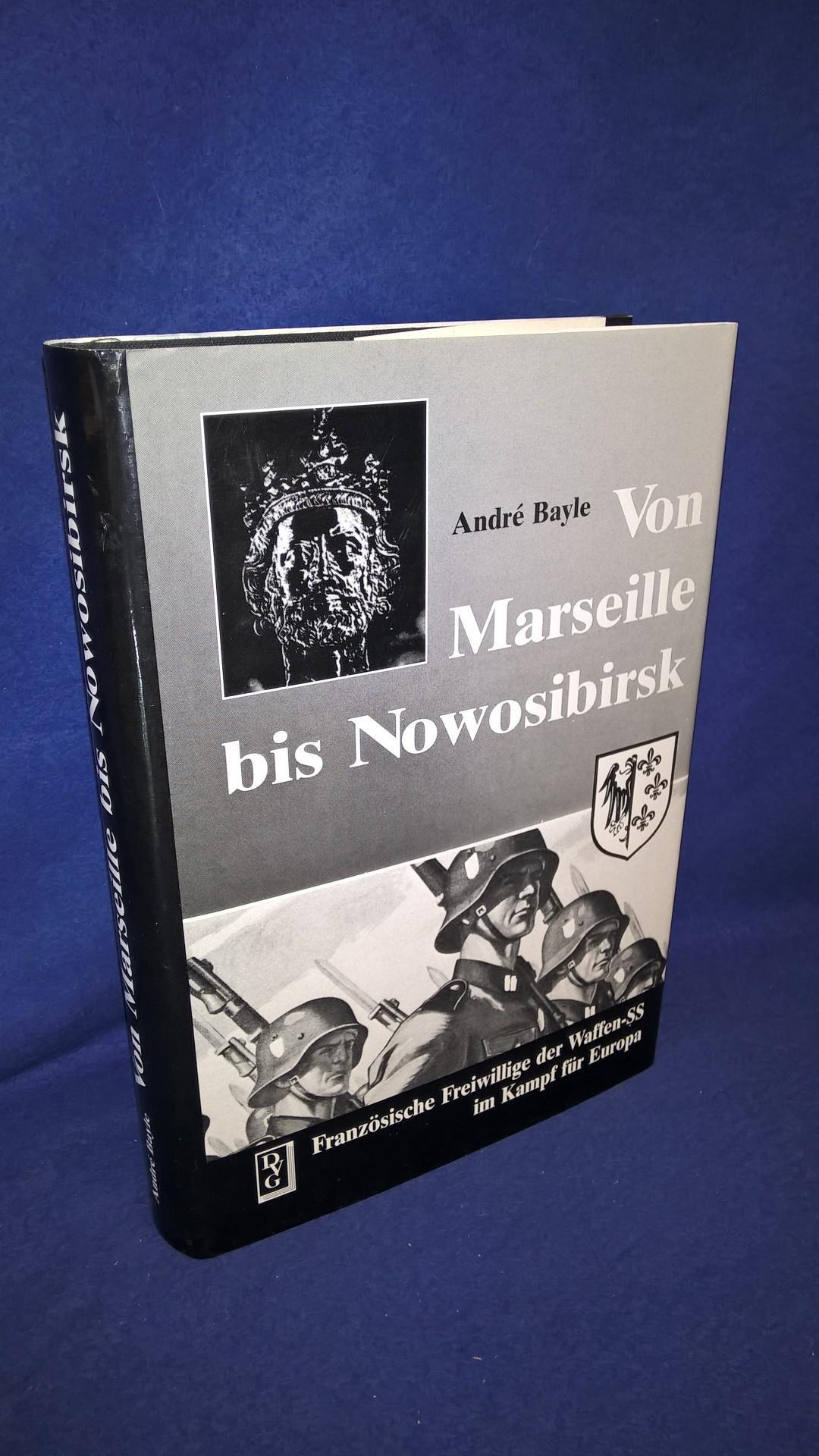 Von Marseille bis Nowosibirsk. Französische Freiwillige der Waffen-SS im Kampf für Europa
