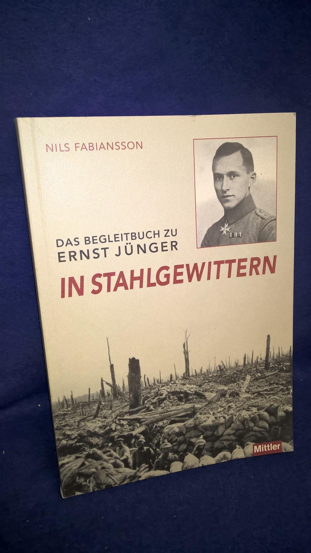 Das Begleitbuch zu Ernst Jünger: In Stahlgewittern