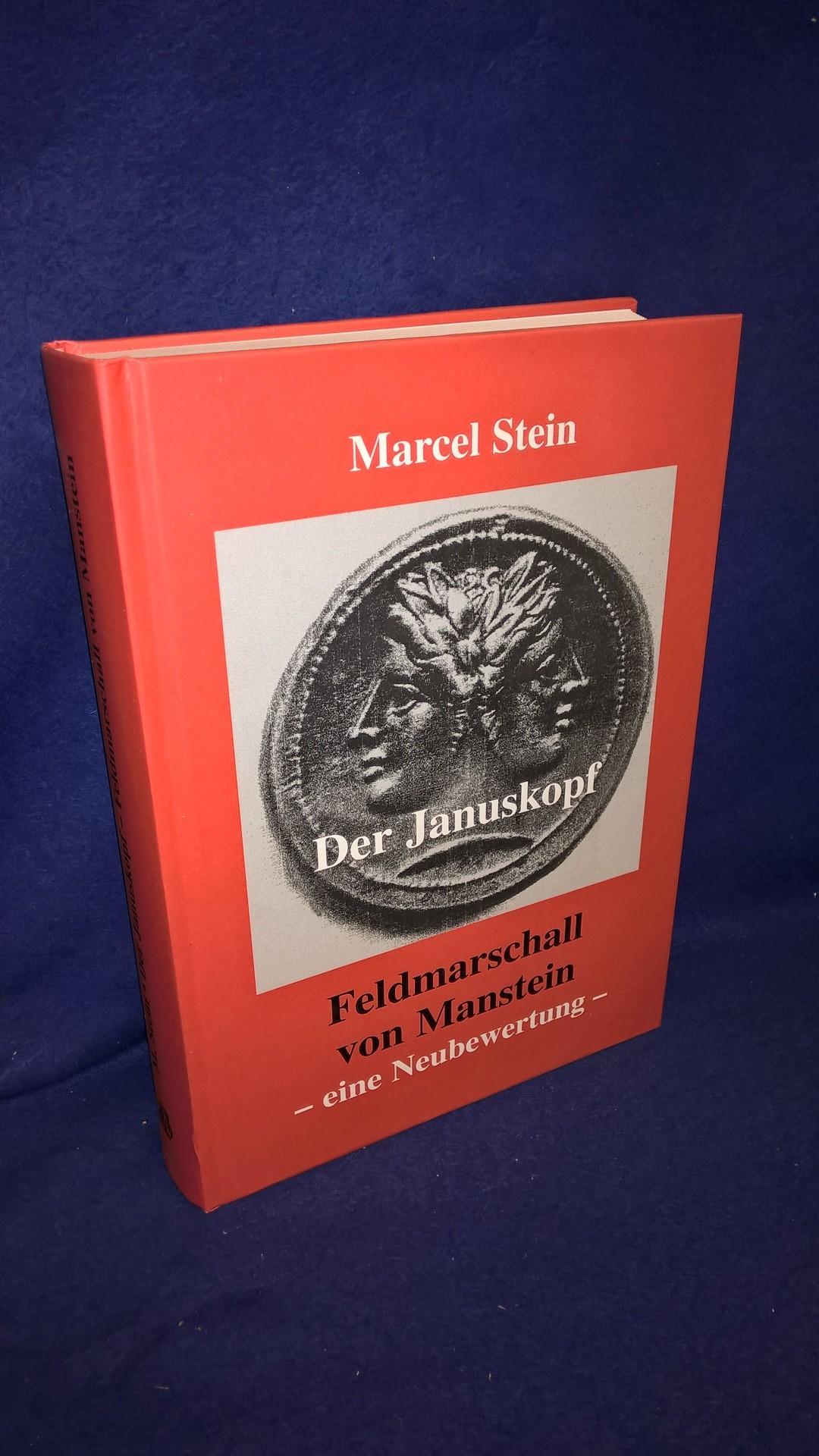 Der Januskopf. Feldmarschall von Manstein - eine Neubewertung.
