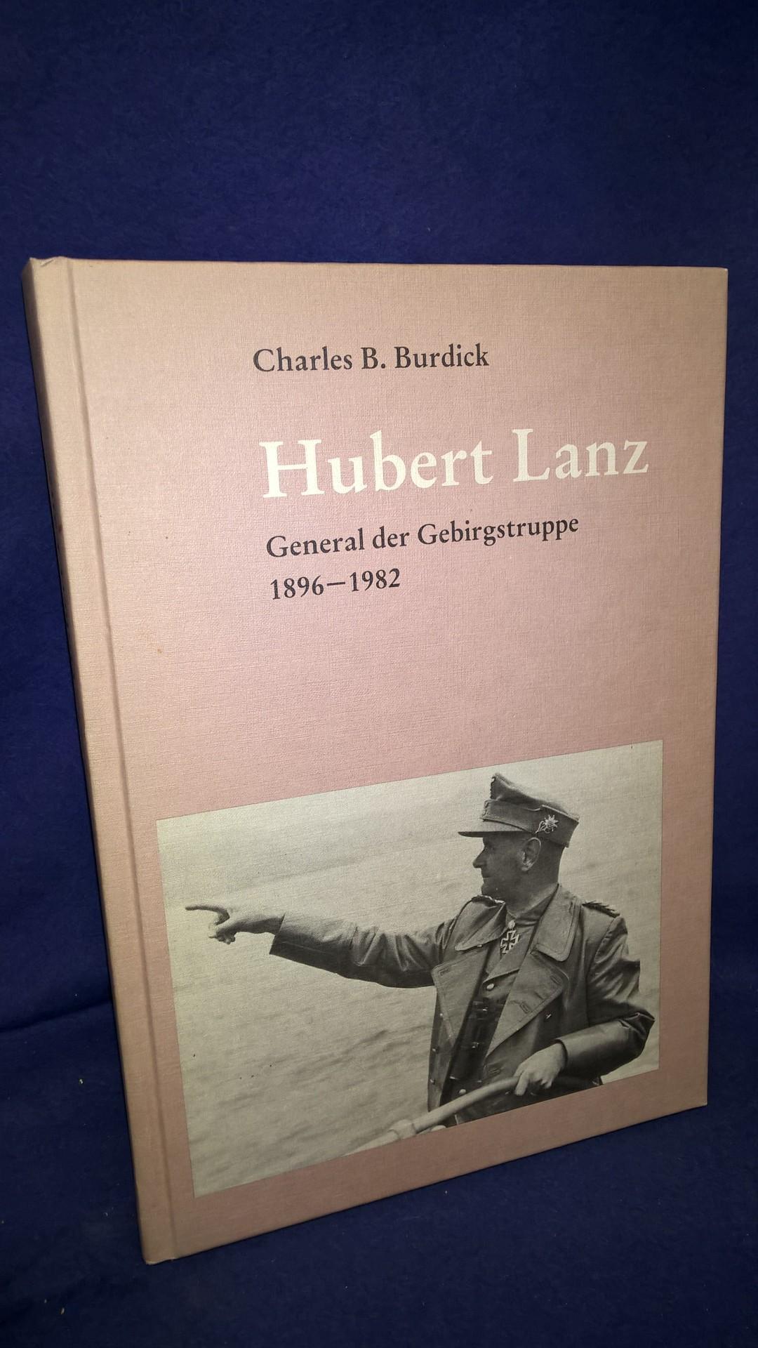 Hubert Lanz. General der Gebirgstruppe 1896-1982.