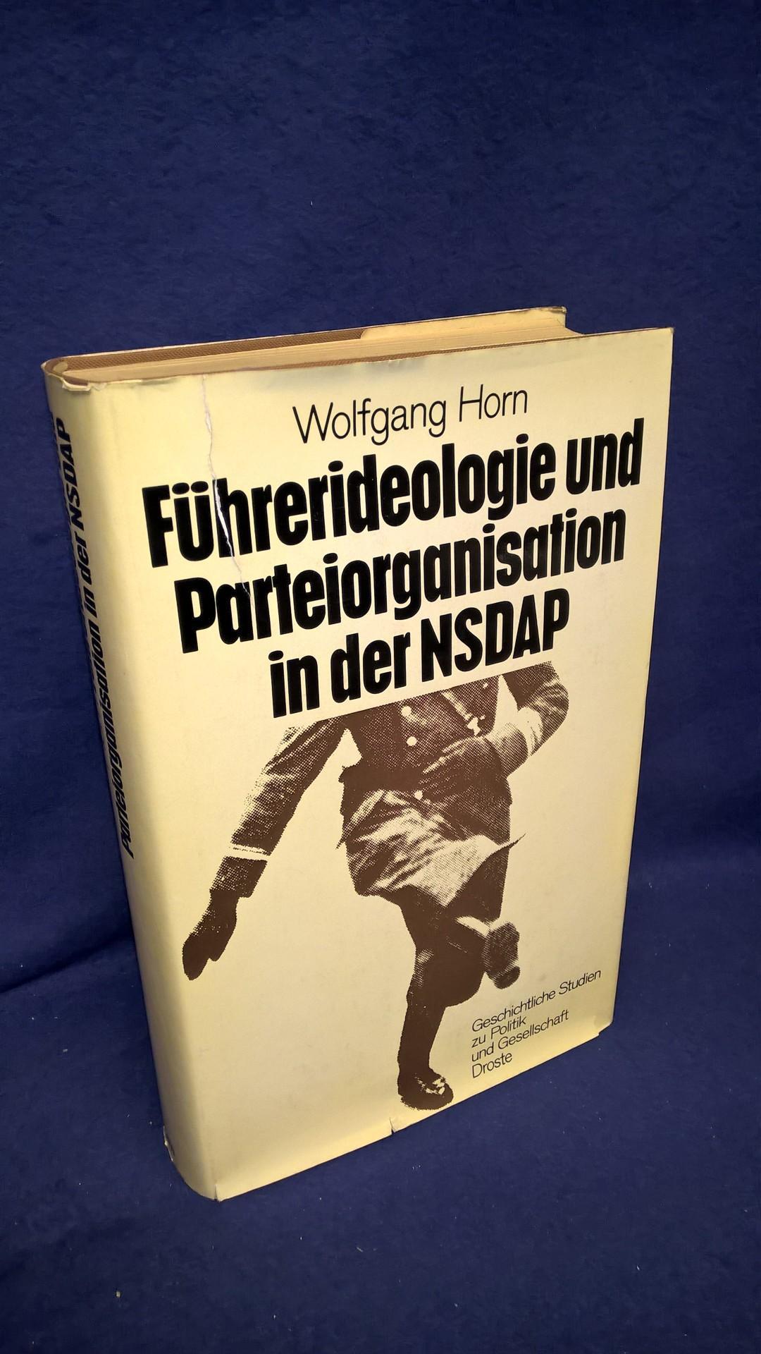 Führerideologie und Parteiorganisation in der NSDAP (1919-1933) - Geschichtliche Studien zu Politik und Gesellschaft