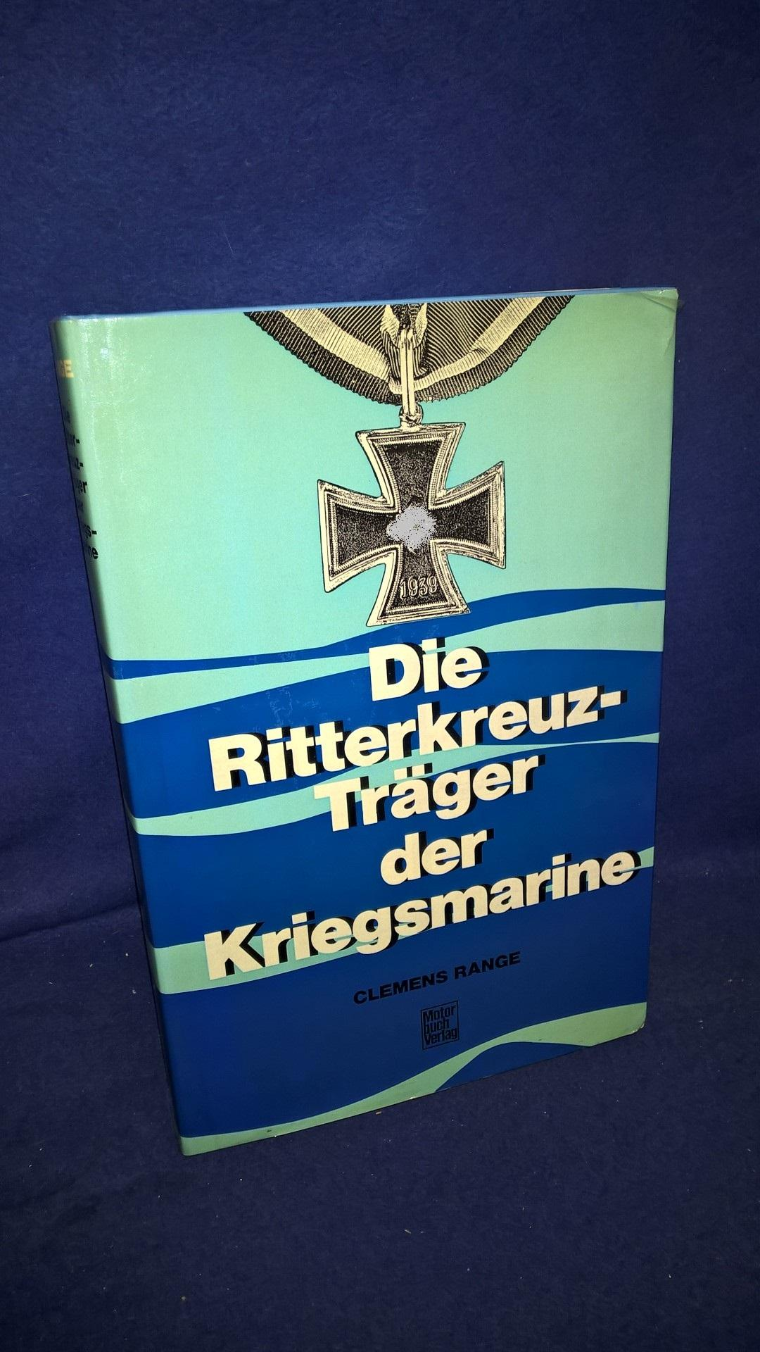 Die Ritterkreuzträger der Kriegsmarine.