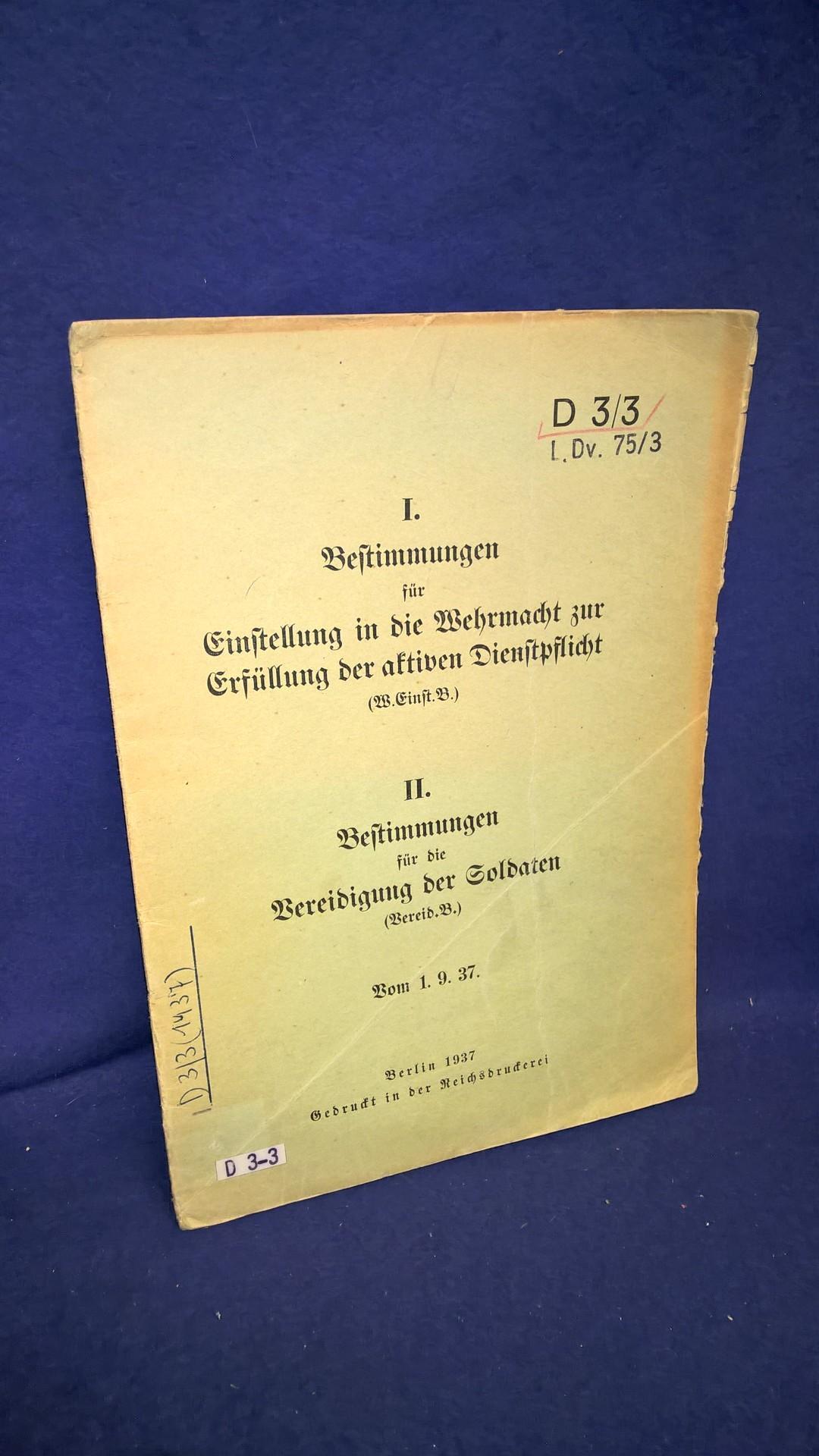 D 3/3. I.Bestimmungen für Einstellung in die Wehrmacht zur Erfüllung der aktiven Dienstzeit. II. Bestimmungen für die Vereidigung der Soldaten.