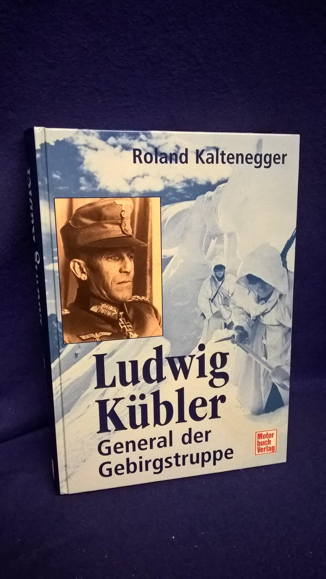 Ludwig Kübler - General der Gebirgstruppe