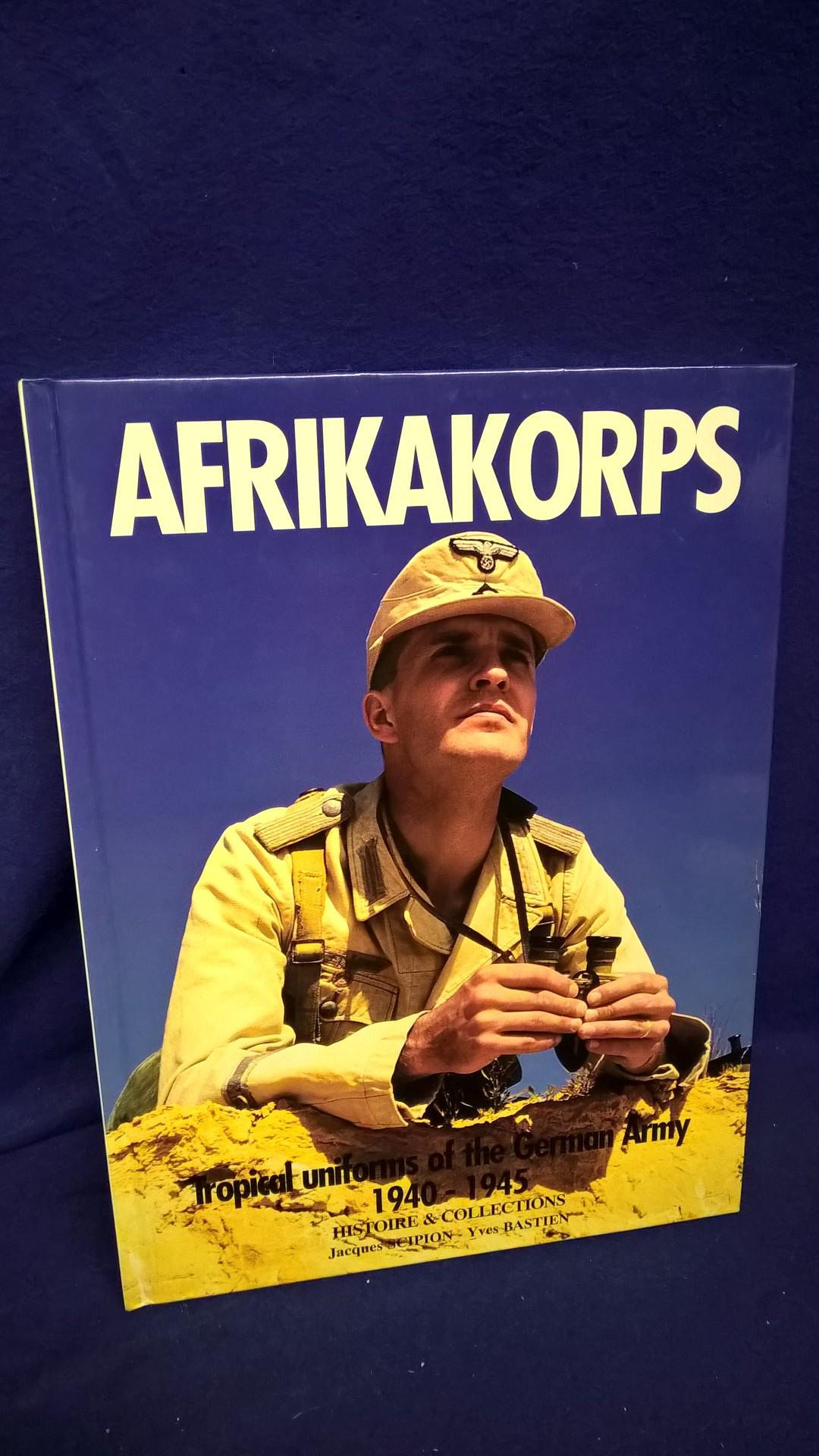 Afrikakorps. Tropical Uniforms of the German Army 1940-1945