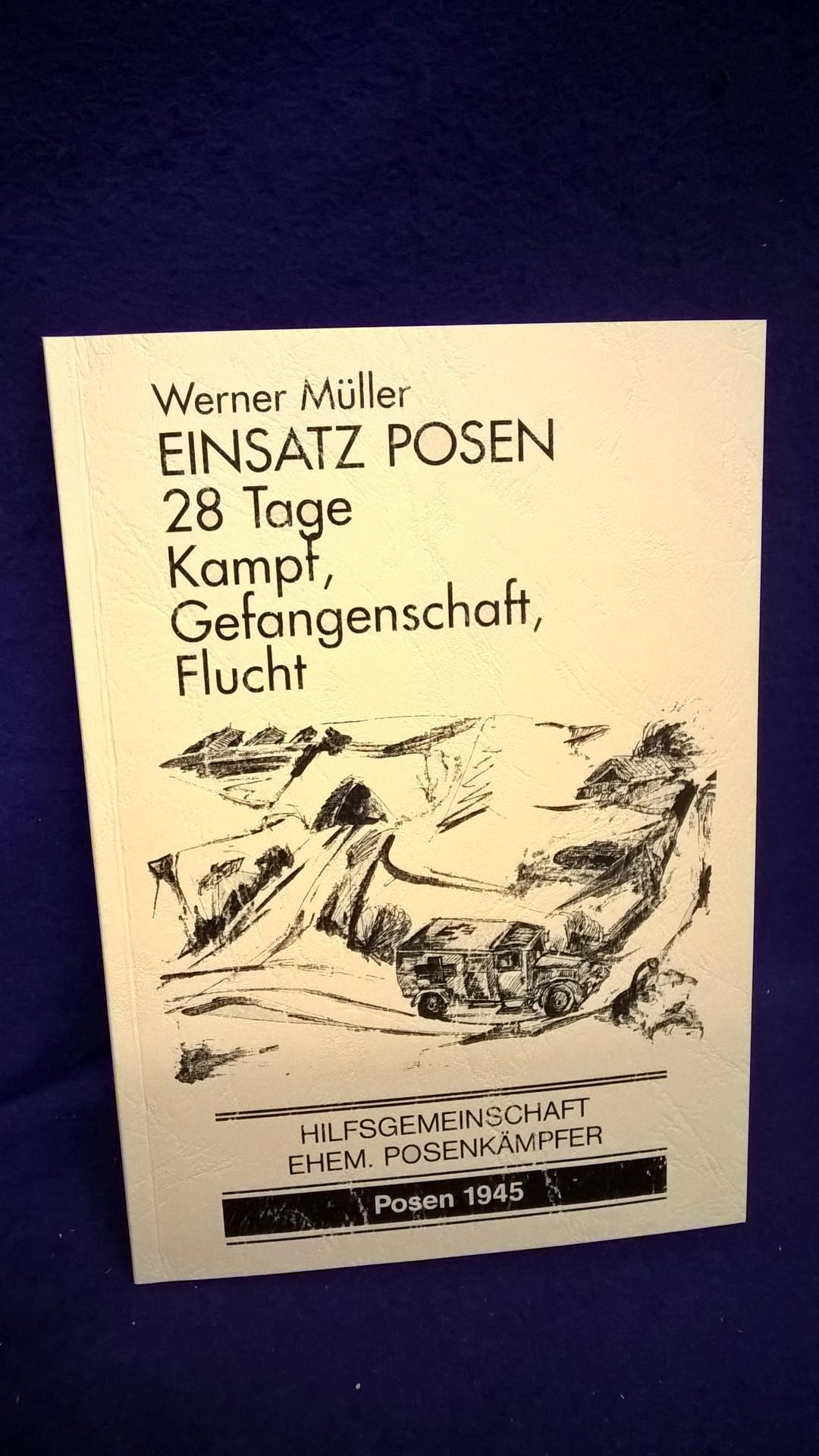Hilfsgemeinschaft ehem. Posenkämpfer. Einsatz Posen. 28 Tage Kampf,Gefangenschaft,Flucht.