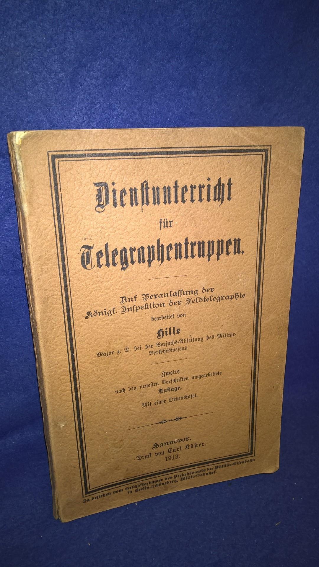 Dienstunterricht für Telegraphentruppen, 1913. Auf Veranlassung der Königl. Inspektion der Feldtelegraphie bearbeitet.