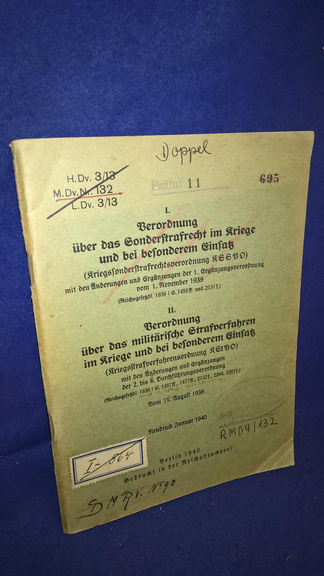 H.Dv. 3/13 M.Dv. Nr. 132 L.Dv. 3/13. I. Verordnung über das Sonderstrafrecht im Kriege und bei besonderem Einsatz (Kriegssonderstrafrechtsverordnung) II. Verordnung über das militärische Strafverfahren im Kriege und bei besonderem Einsatz (Kriegsstrafverf
