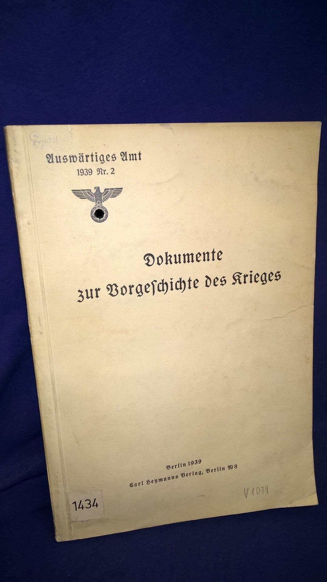 Auswärtiges Amt. 1939 Nr.2.: Dokumente zur Vorgeschichte des Krieges.