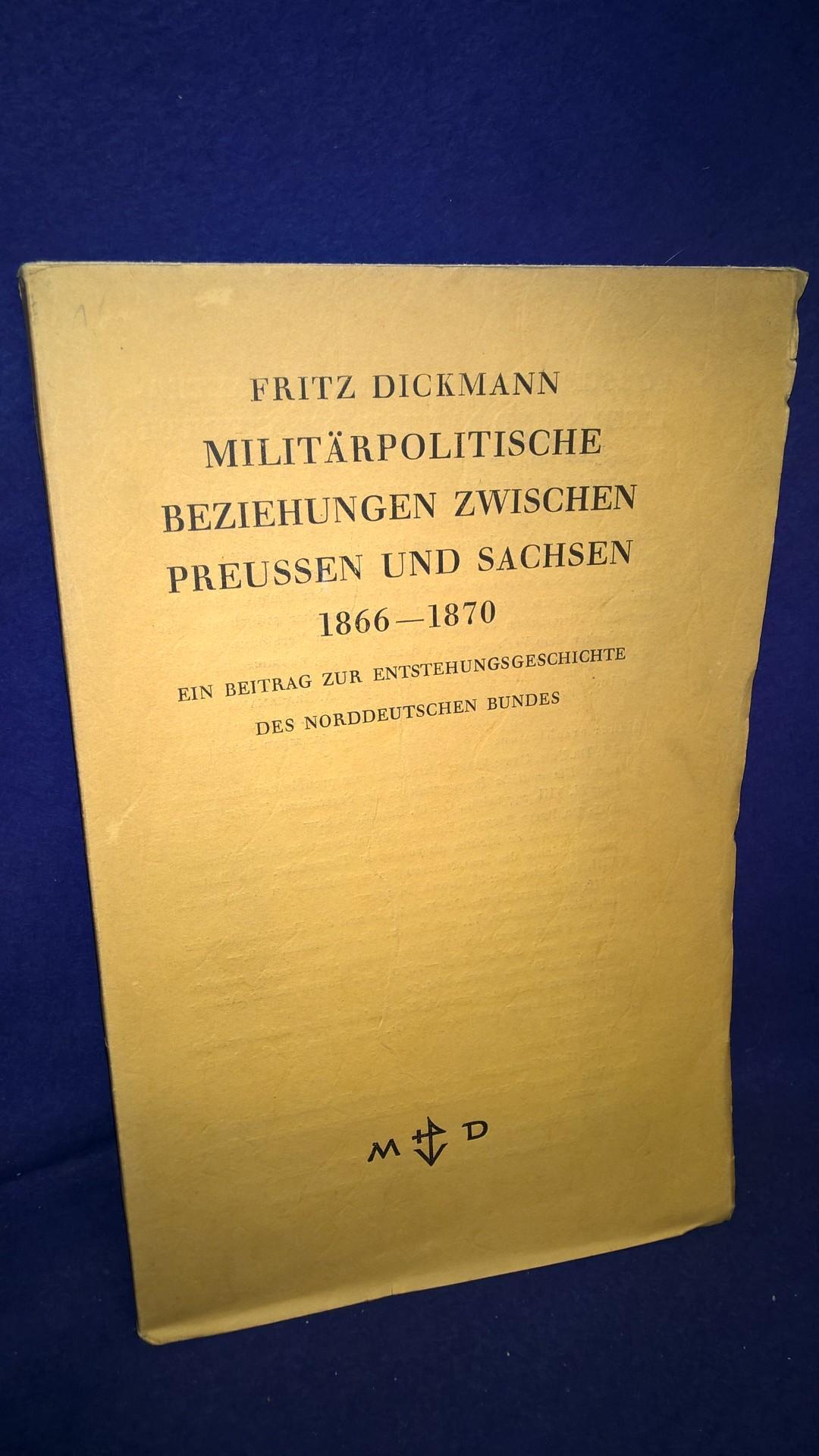 Militärpolitische Beziehungen zwischen Preußen und Sachsen 1866-1870.