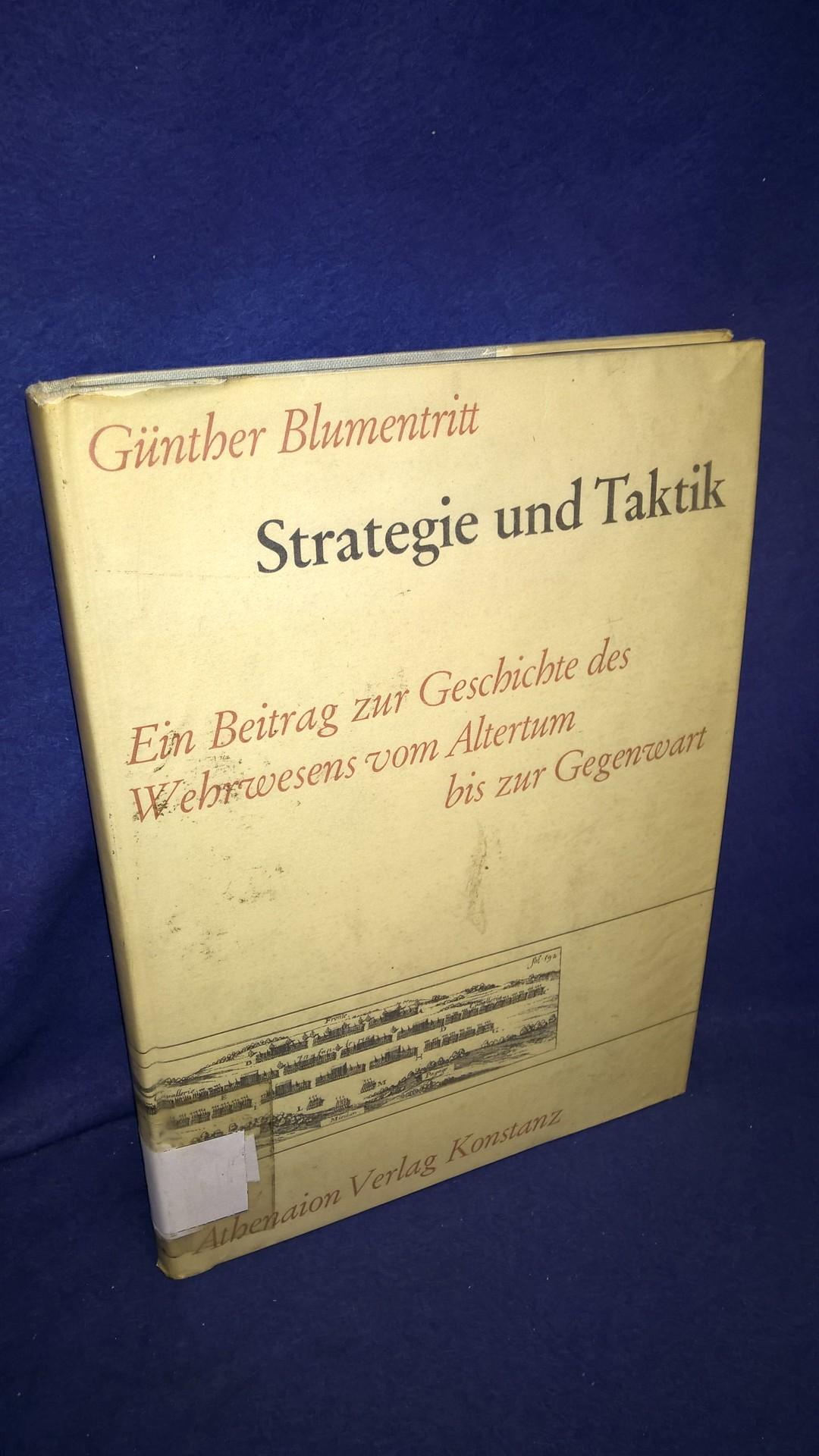 Strategie und Taktik. Ein Beitrag zur Geschichte des Wehrwesens vom Altertum bis zur Gegenwart.