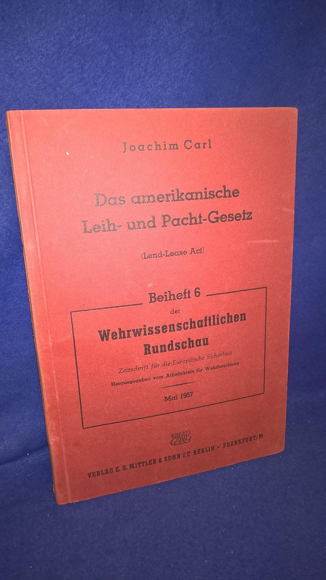 Das amerikanische Leih- und Pacht-Gesetz (Lend-Lease Act). Entstehung und Bedeutung für den Ausgang des zweiten Weltkrieges.