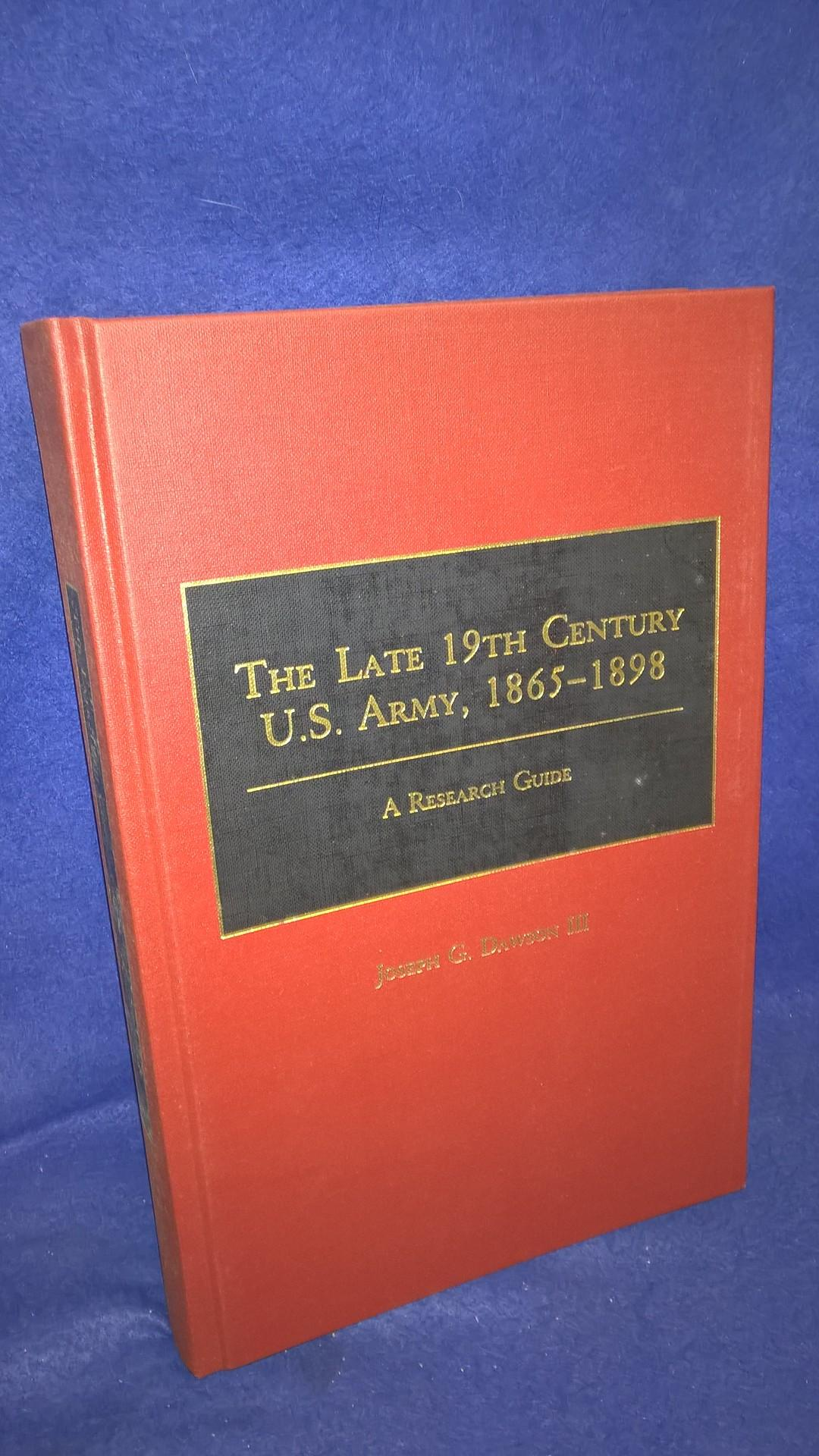 The Late 19th Century U.S. Army, 1865-1898: A Research Guide.