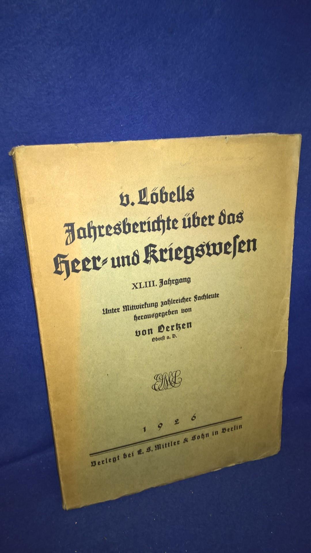 v. Löbells Jahresberichte über das Heer- und Kriegswesen. XLIII. Jahrgang 1926.