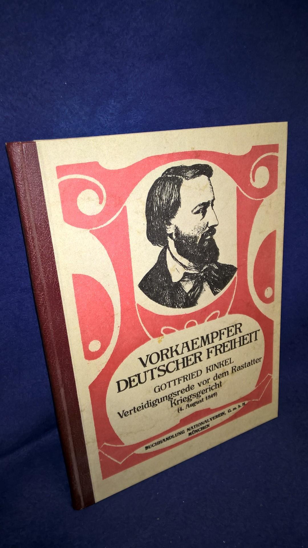 Vorkaempfer deutscher Freiheit.Verteidigungsrede vor dem Rastatter Kriegsgericht. 4. August 1849.