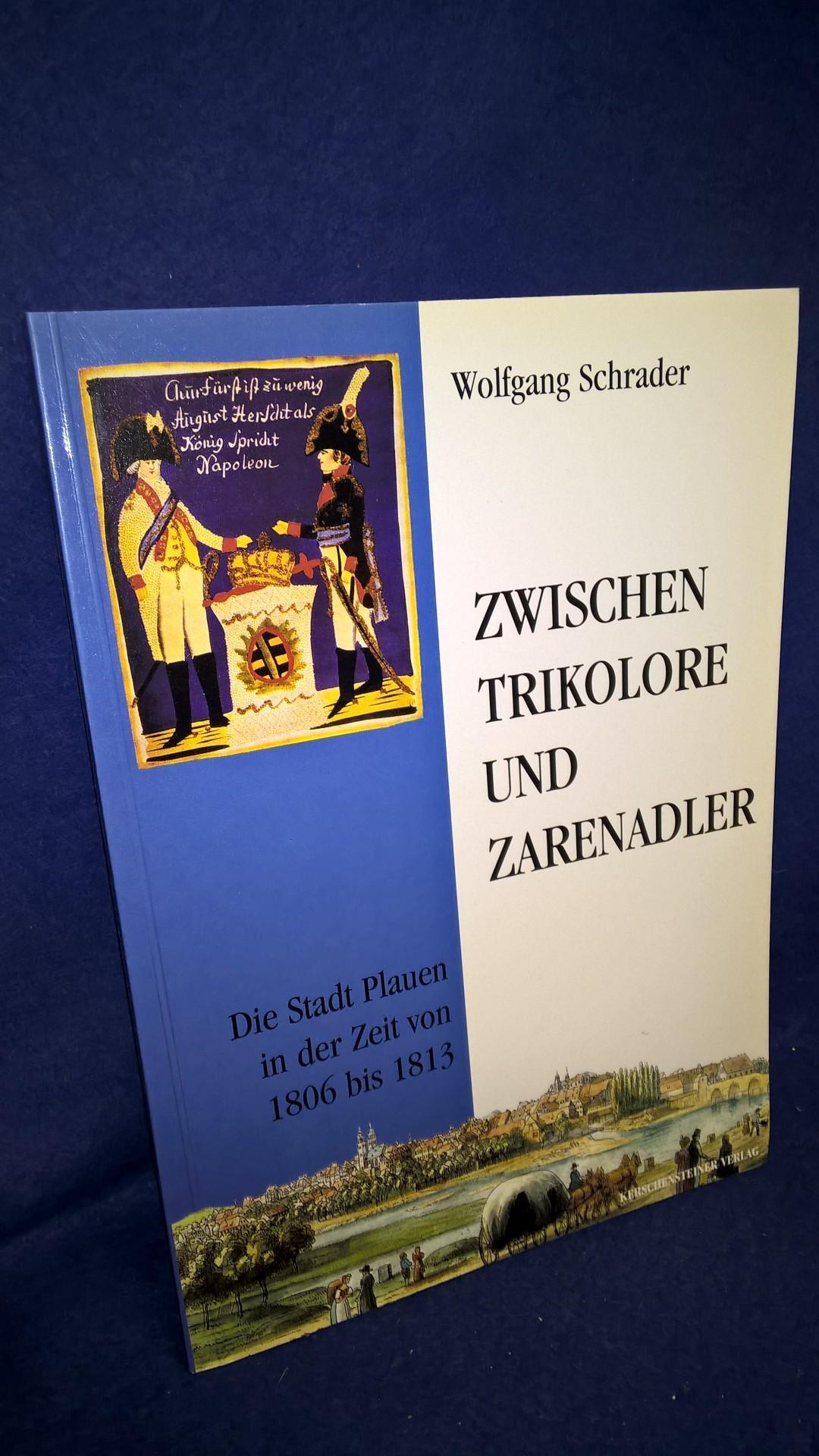 Zwischen Trikolore und Zarenadler. Die Stadt Plauen in der Zeit von 1806 bis 1813.