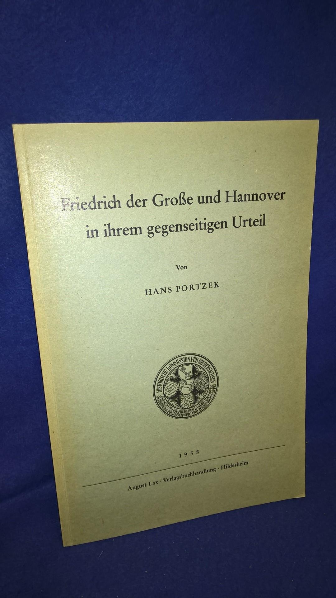 Friedrich der Große und Hannover in ihrem gegenseitigen Urteil.