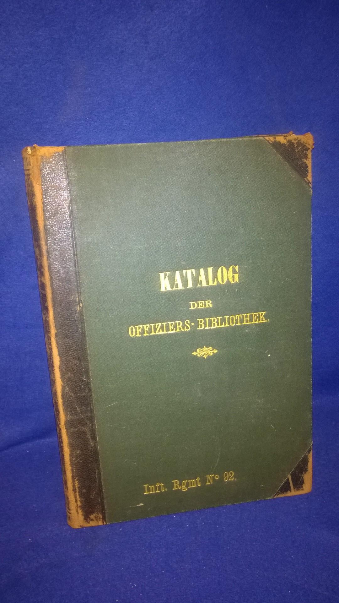 Katalog der Offiziers-Bibliothek des K.K. Infanterie-Regimentes Freiherr von König No.92.
