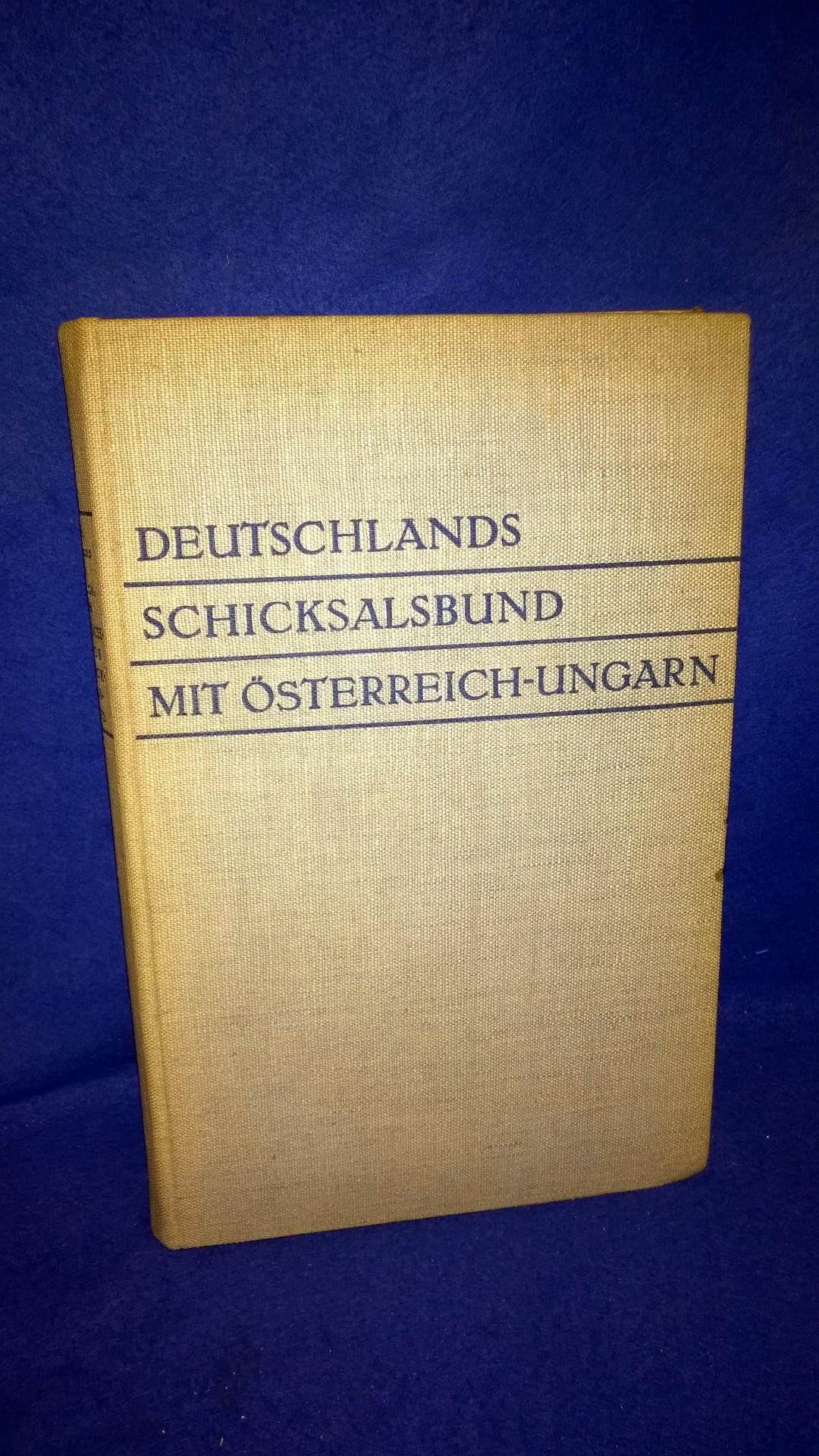 Deutschlands Schicksalsbund mit Österreich-Ungarn. Von Conrad von Hötzendorf zu Kaiser Karl.