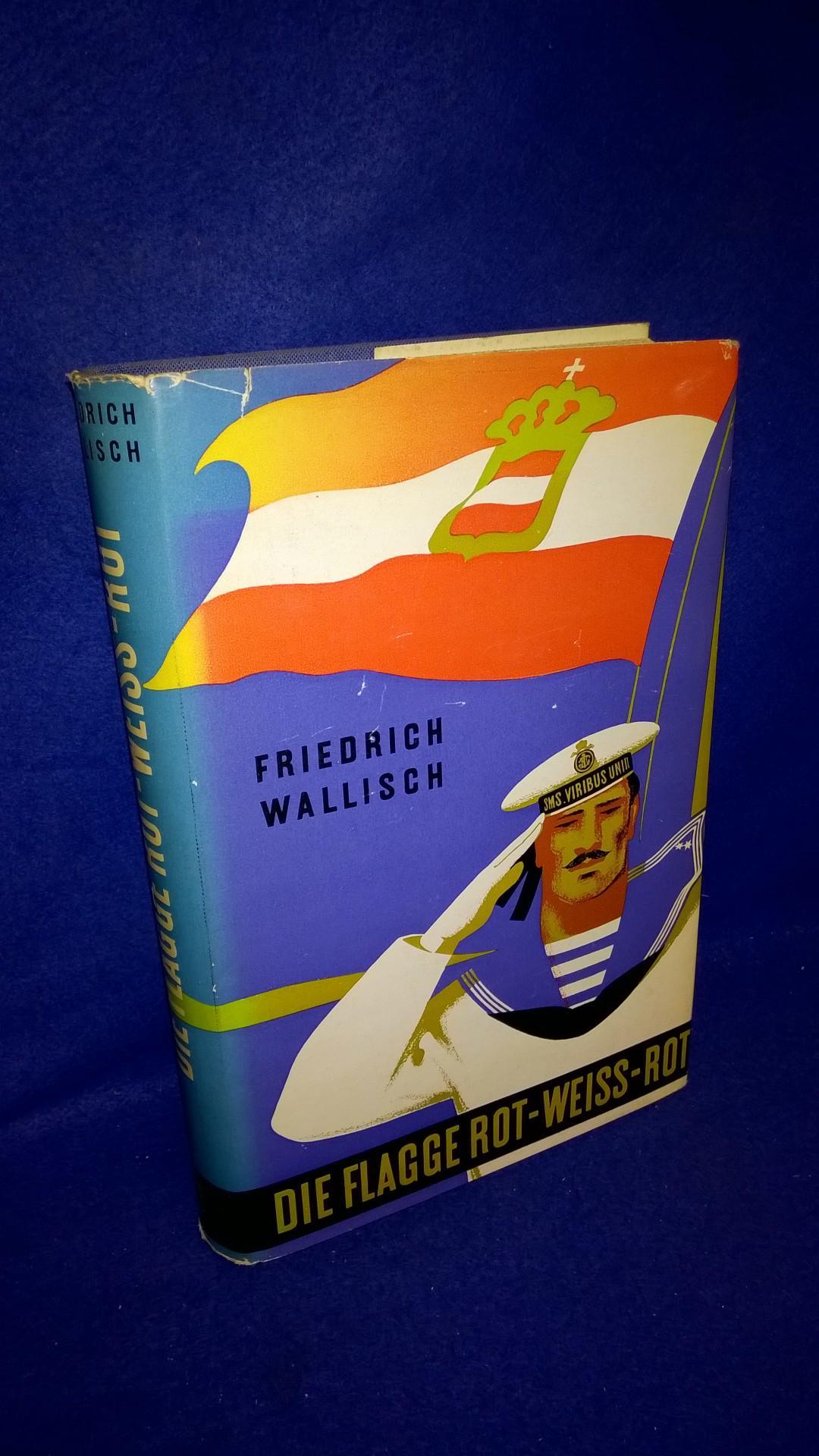 Die Flagge Rot-Weiss-Rot.Männer und Taten der österreichischen Kriegsmarine in vier Jahrhunderten.