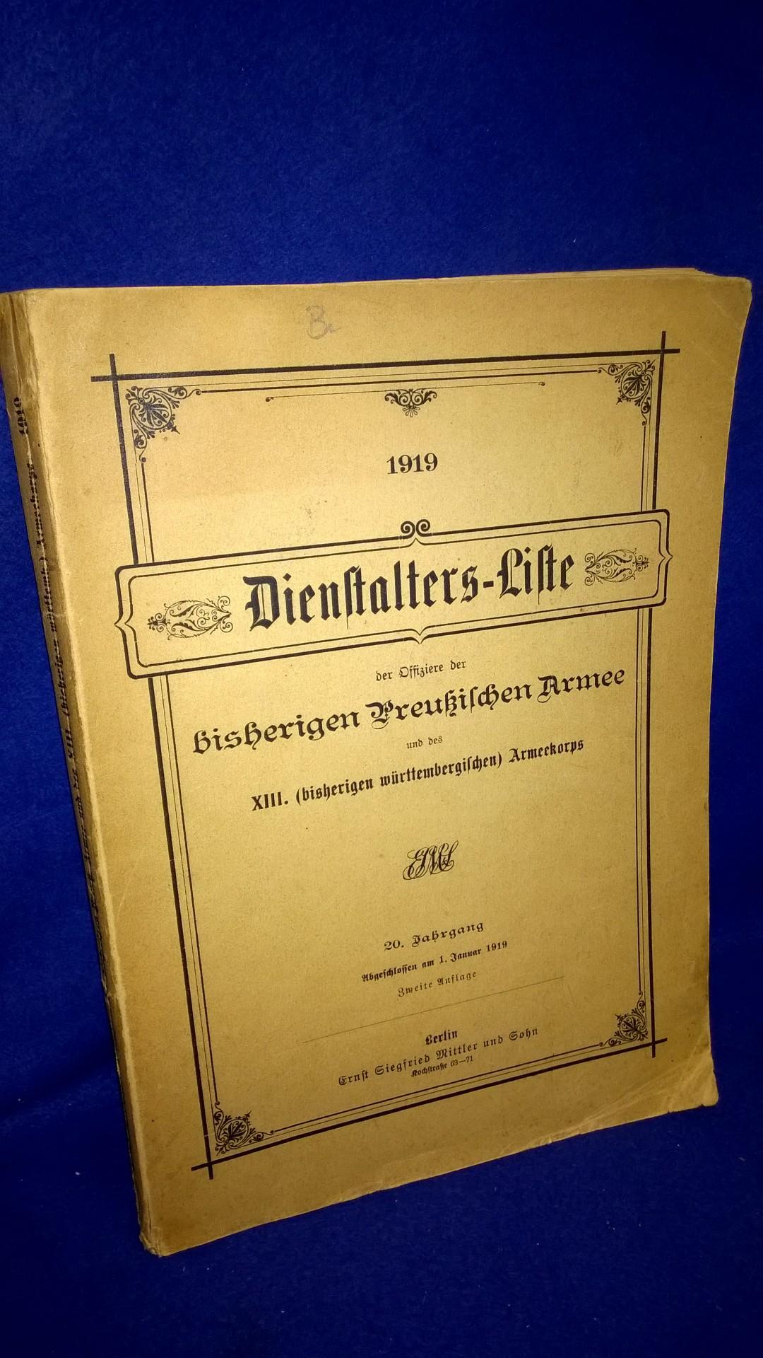 Dienstalters-Liste der Offiziere der bisherigen Preußischen Armee und des XIII.(württembergischen) Armeekorps 1919