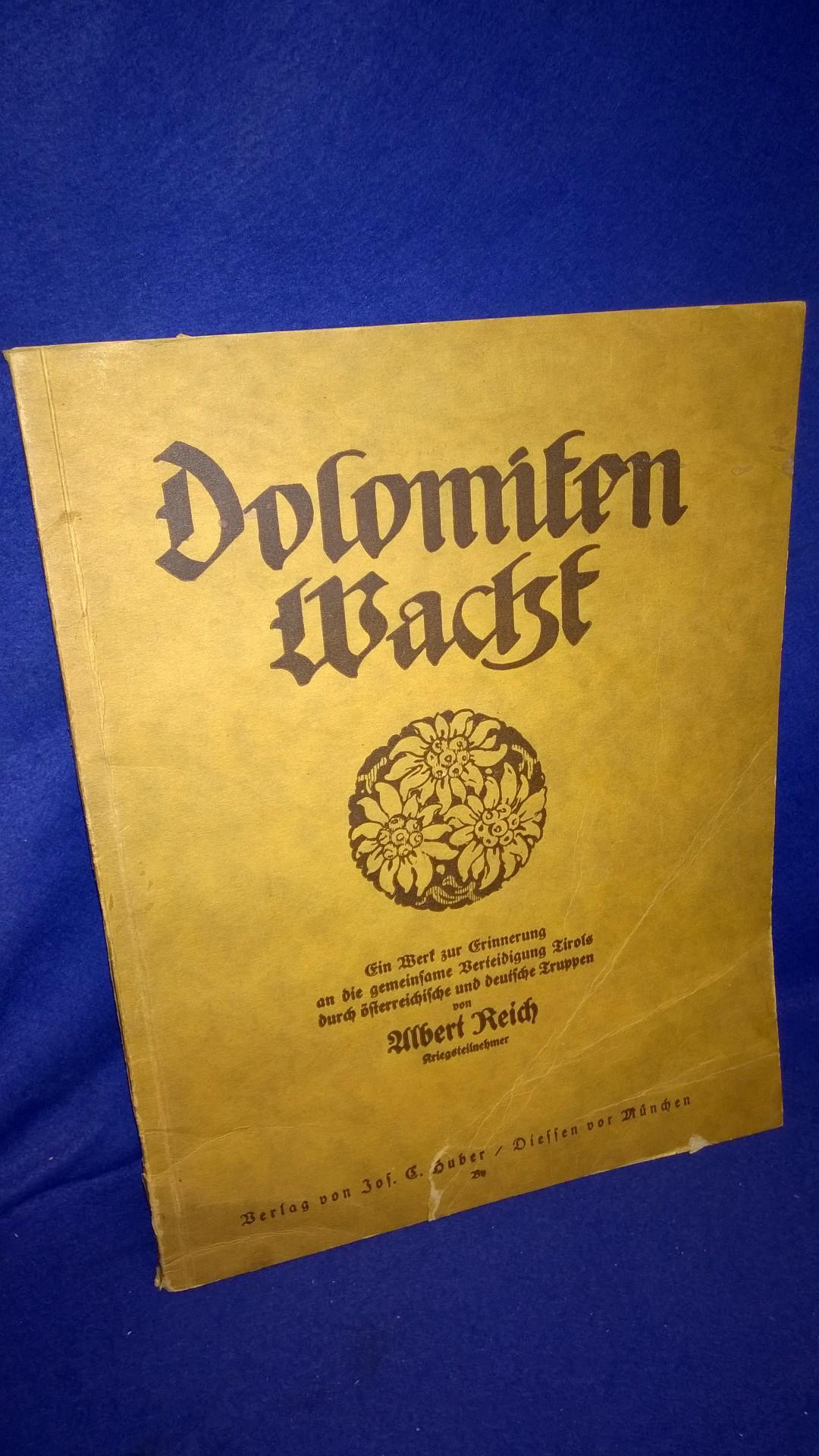 Dolomiten Wacht. Ein Werk zur Erinnerung an die gemeinsame Verteidigung Tirols durch östereichische und deutsche Truppen.