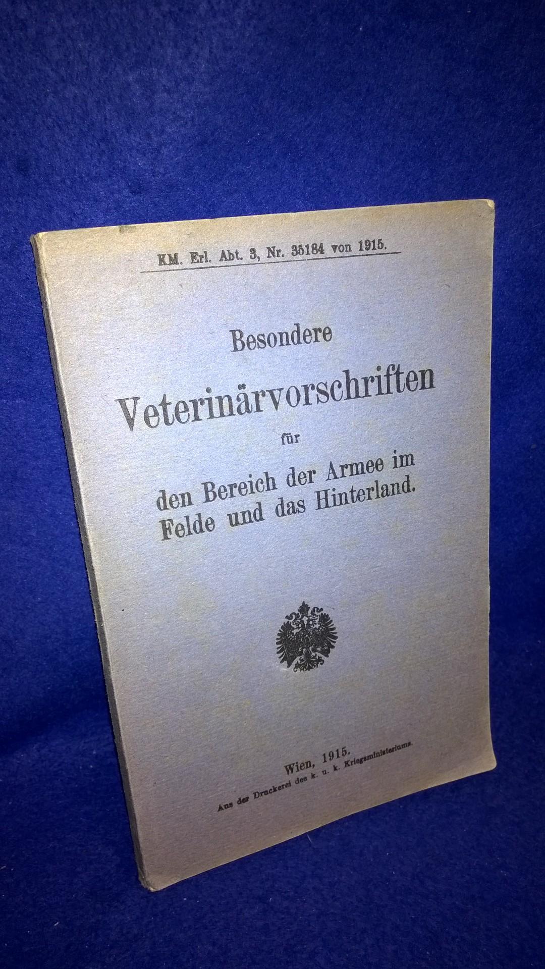 Besondere Veterinärvorschriften für den Bereich der Armee im Felde und das Hinterland.Beigebunden: Belehrungen über Tierseuchen,sowie Maßnahmen zu deren Bekämpfung. Seltene Orginalschriften!