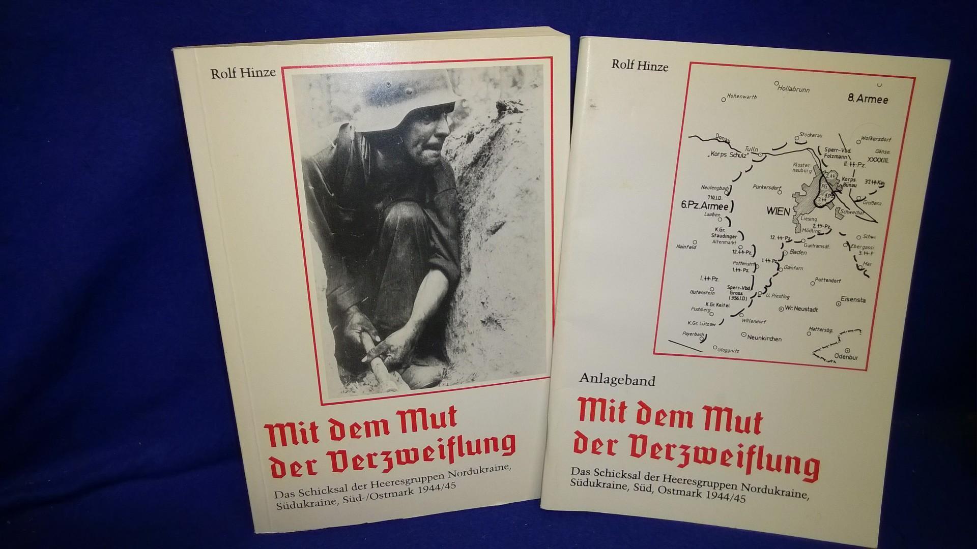 Mit dem Mut der Verzweiflung - Das Schicksal der Heeresgruppe Nordukraine, Süd, Ostmark 1944/45. Mit dem dazugehörigen Anlagenband.