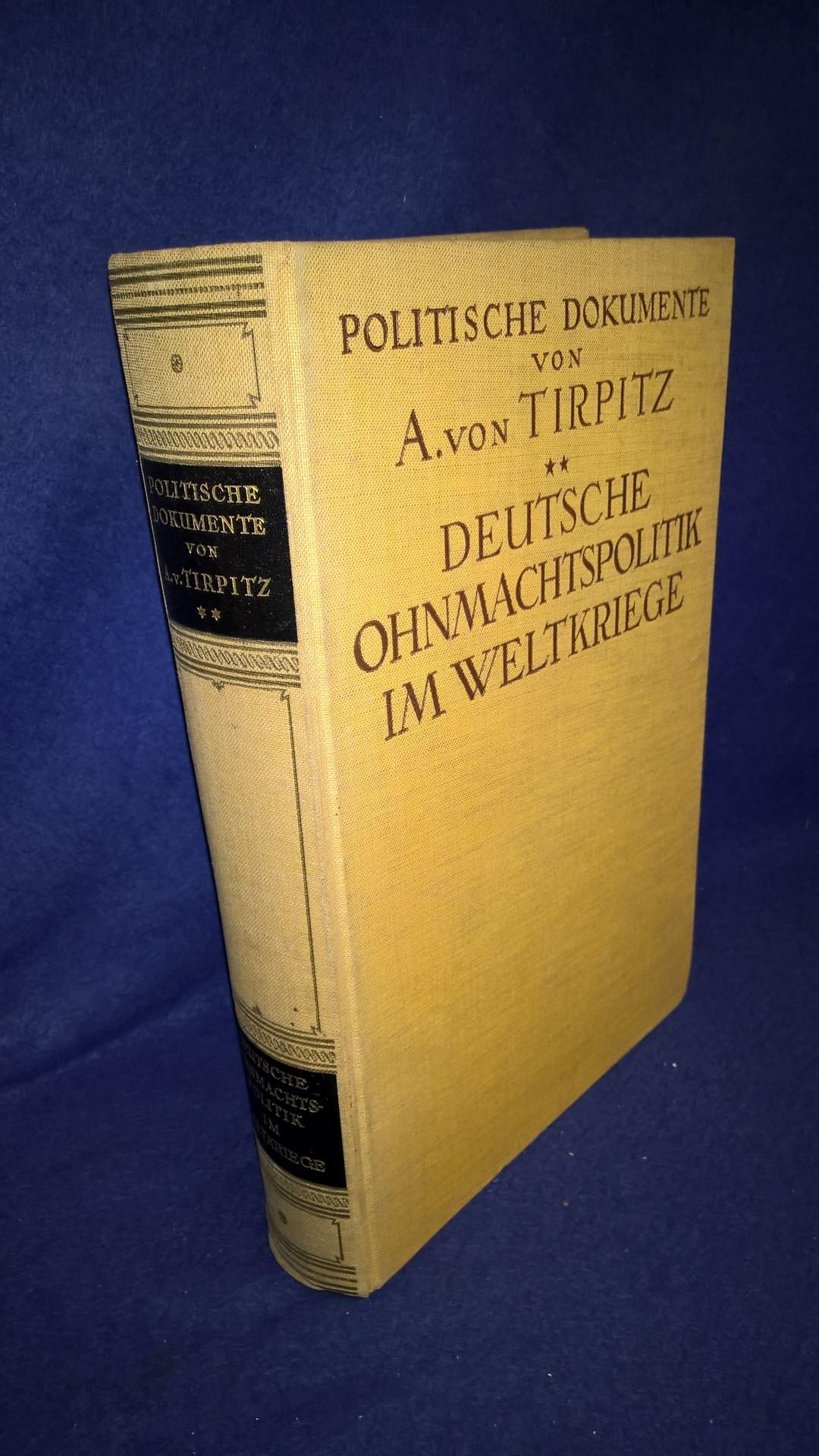 Politische Dokumente. Deutsche Ohnmachtspolitik im Weltkriege.