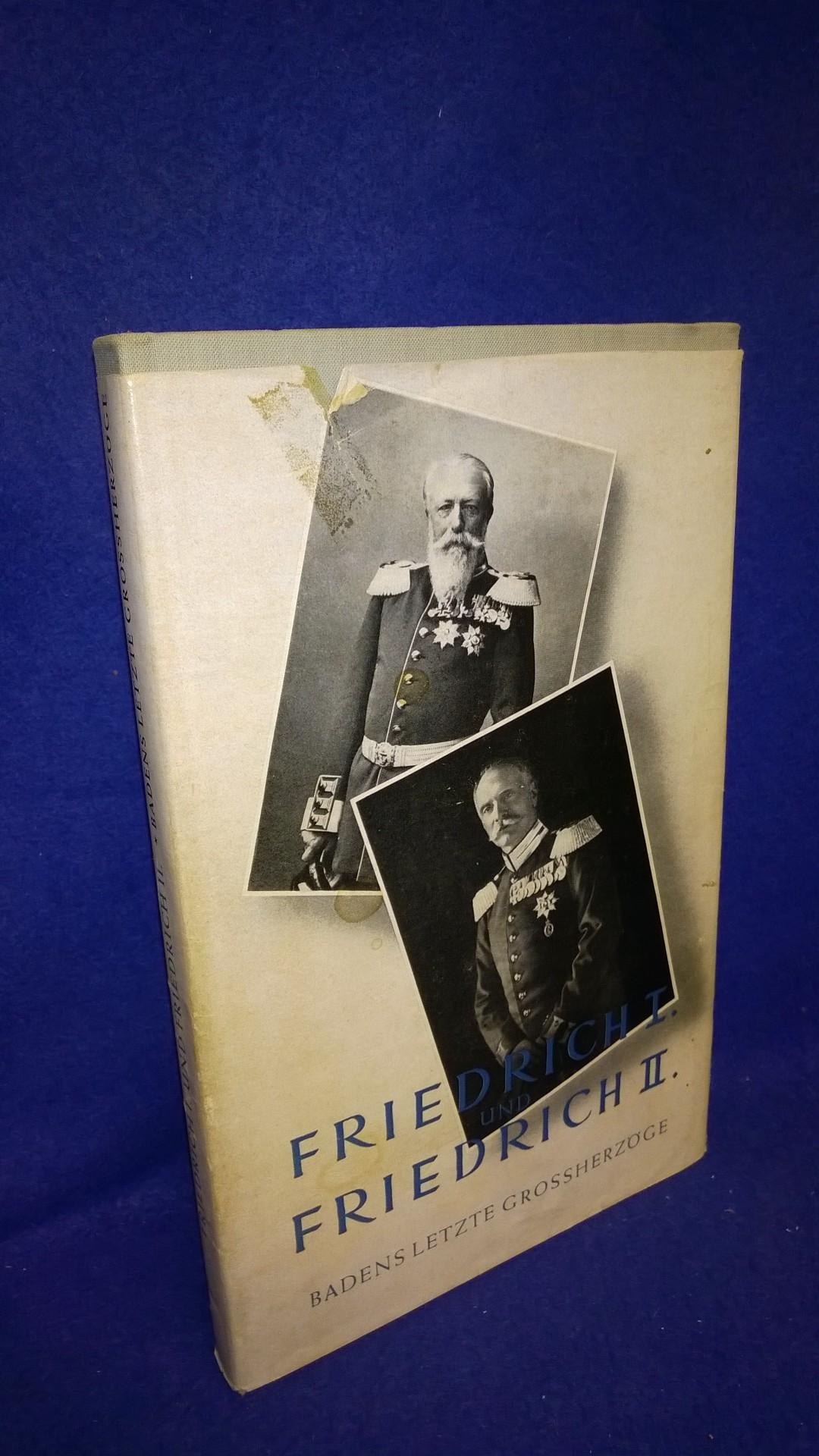 Friedrich I. und Friedrich II. Die letzten Grossherzöge von Baden. Ein Gedenkbuch zum 25. Todestag Friedrich II.
