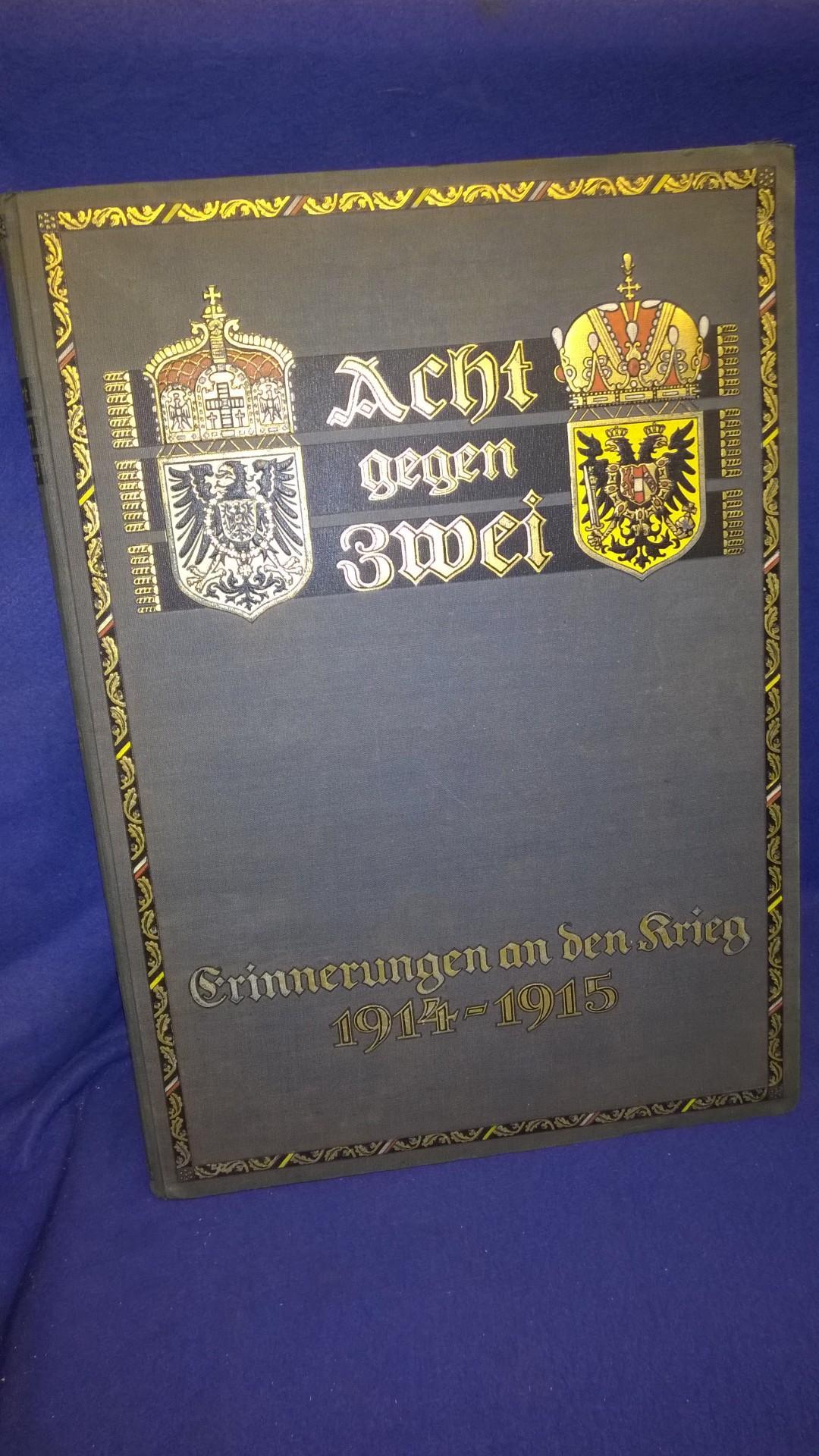 Acht gegen Zwei. Erinnerungen an den Krieg 1914/15. Großformatiger Prachtband, Band 1.