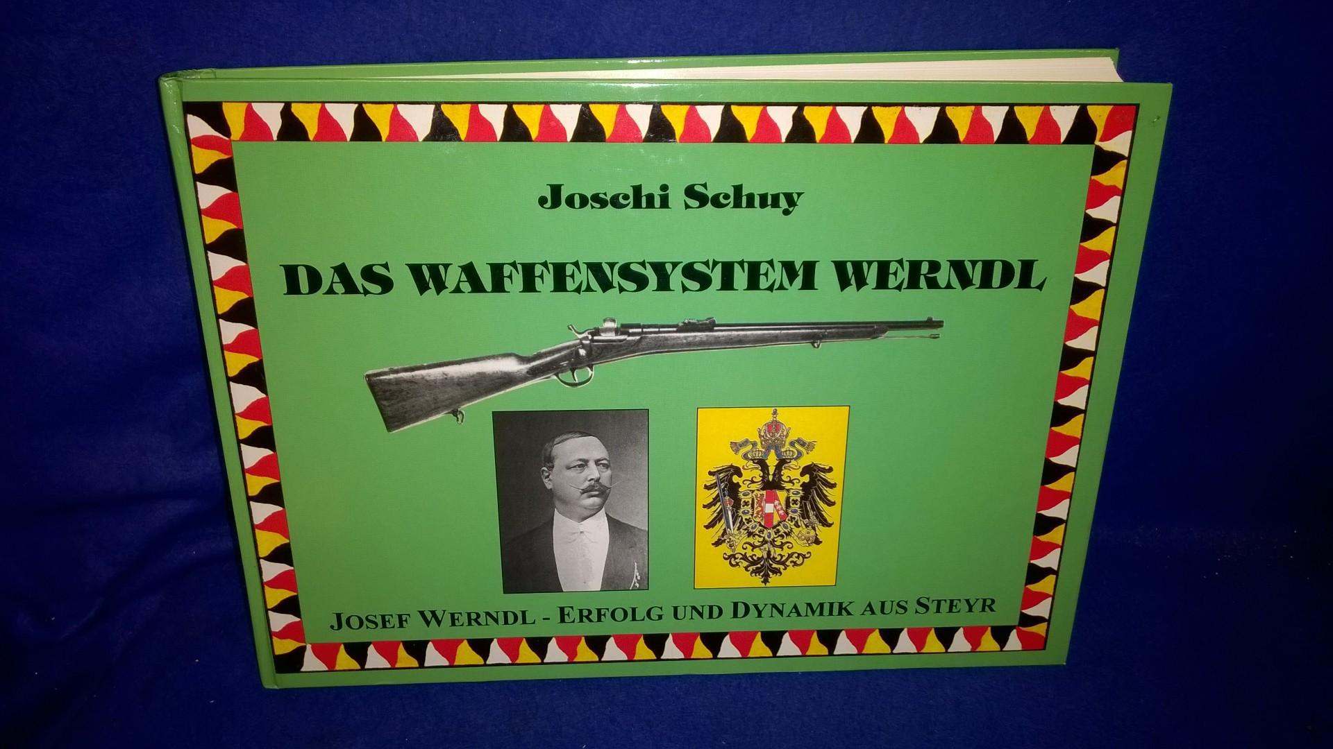 Das Waffensystem Werndl. Josef Werndl - Erfolg und Dynamik aus Steyr.