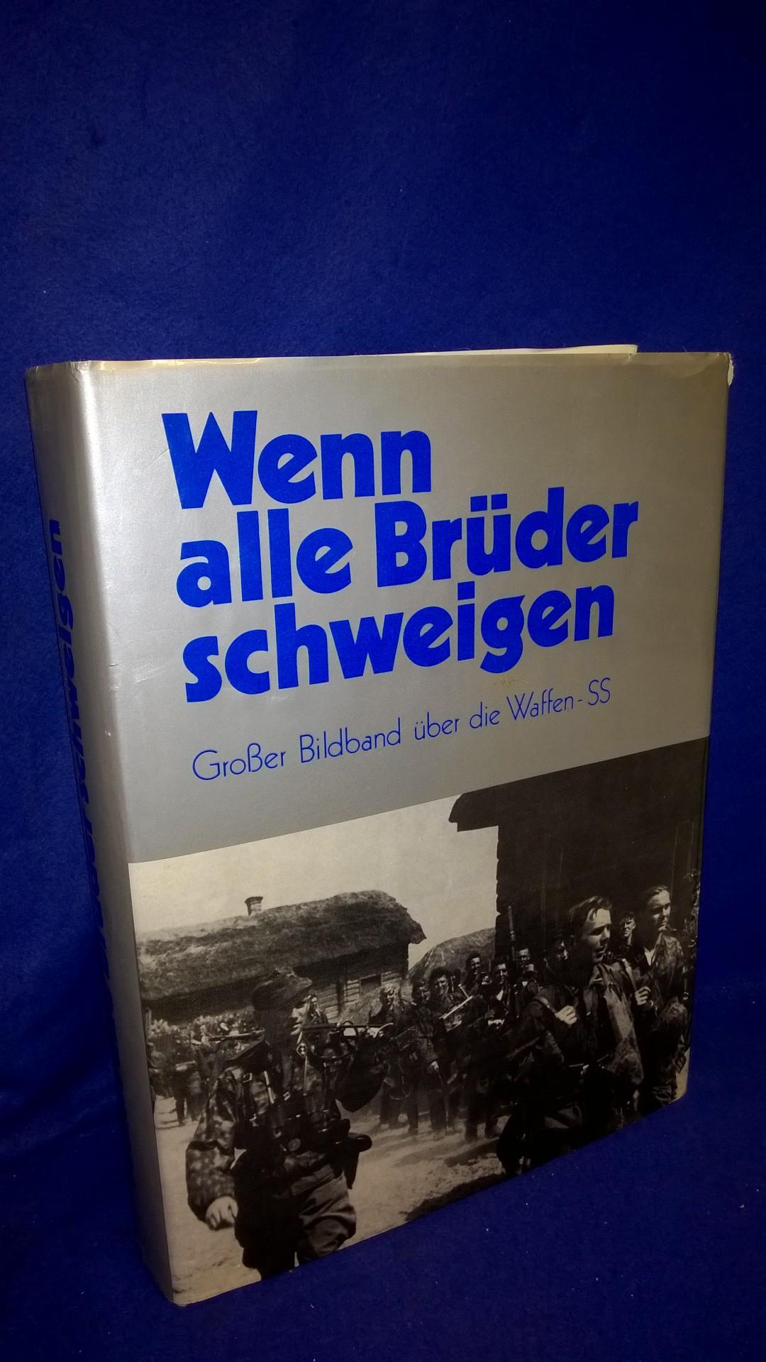 Wenn alle Brüder schweigen. Großer Bildband über die Waffen-SS.
