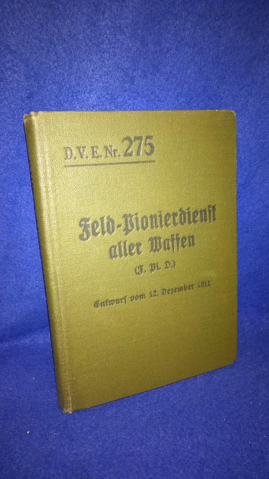Feld-Pionierdienst aller Waffen (F.Pi.D.). Entwurf vom 12. Dezember 1912.
