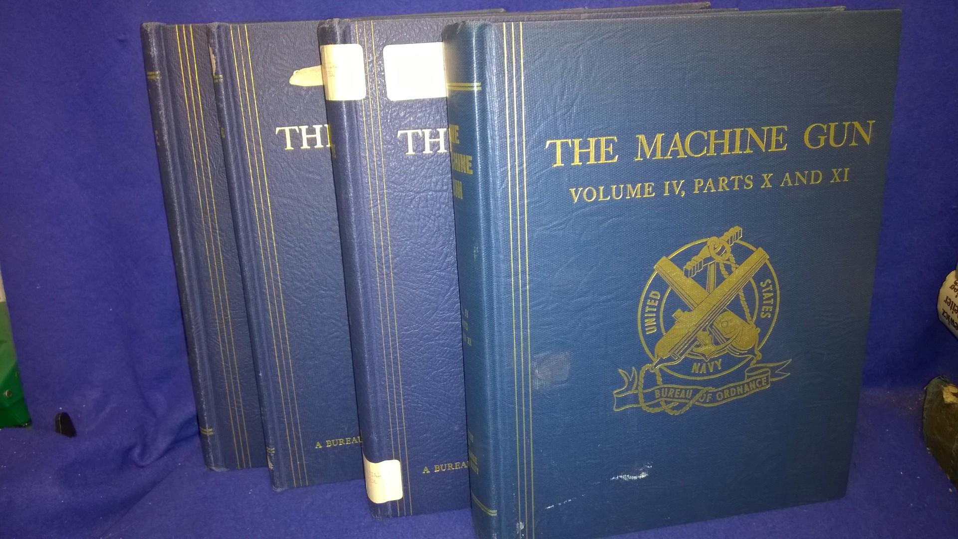 The Machine Gun. History, Evolution, and Development of Manual, Automatic, and Airborne Repeating Weapons, Volume 1-4, so komplett! Seltene Erstausgabe!