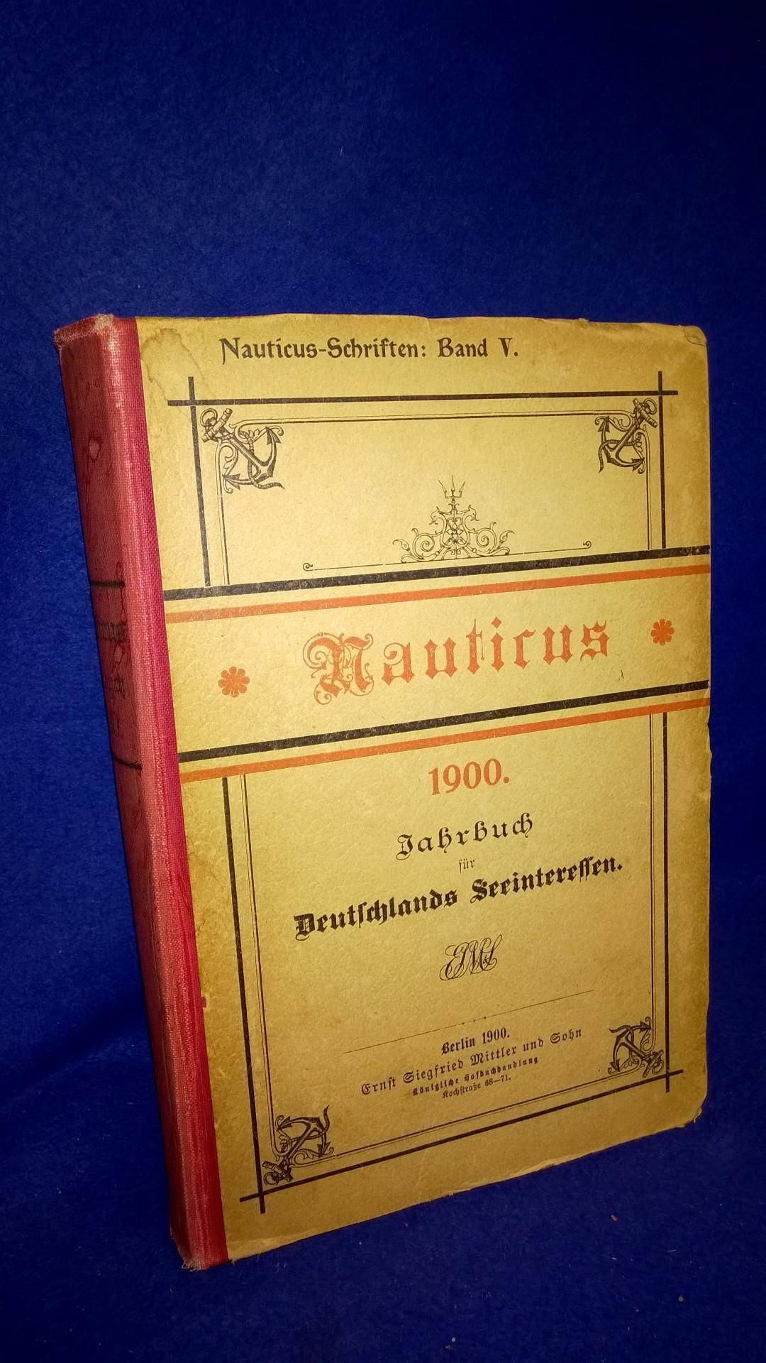 Nauticus. Jahrbuch für Deutschlands Seeinteressen, Jahrgang 1900.